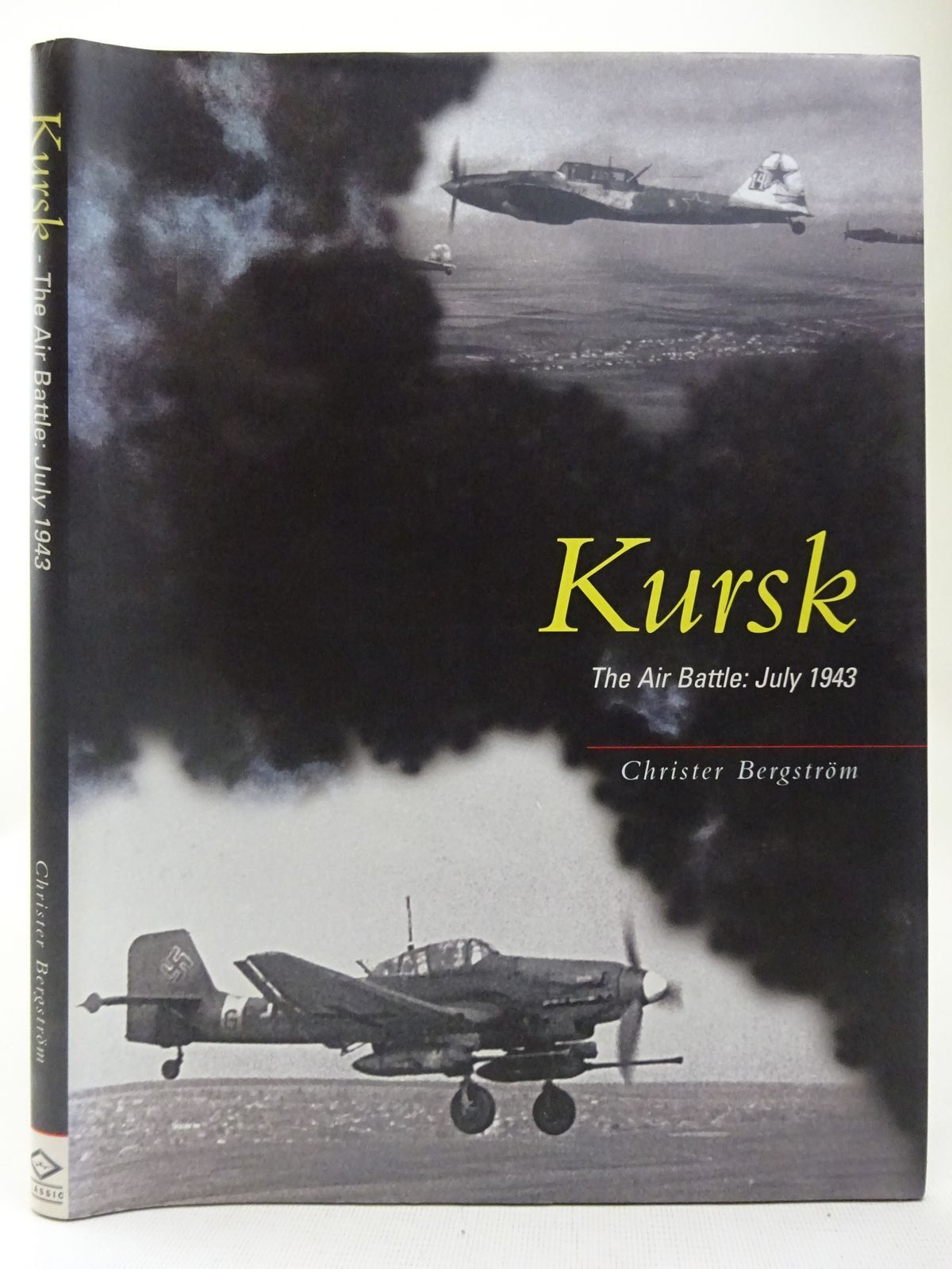 Photo of KURSK - THE AIR BATTLE: JULY 1943 written by Bergstrom, Christer published by Classic Publications (STOCK CODE: 2127973)  for sale by Stella & Rose's Books