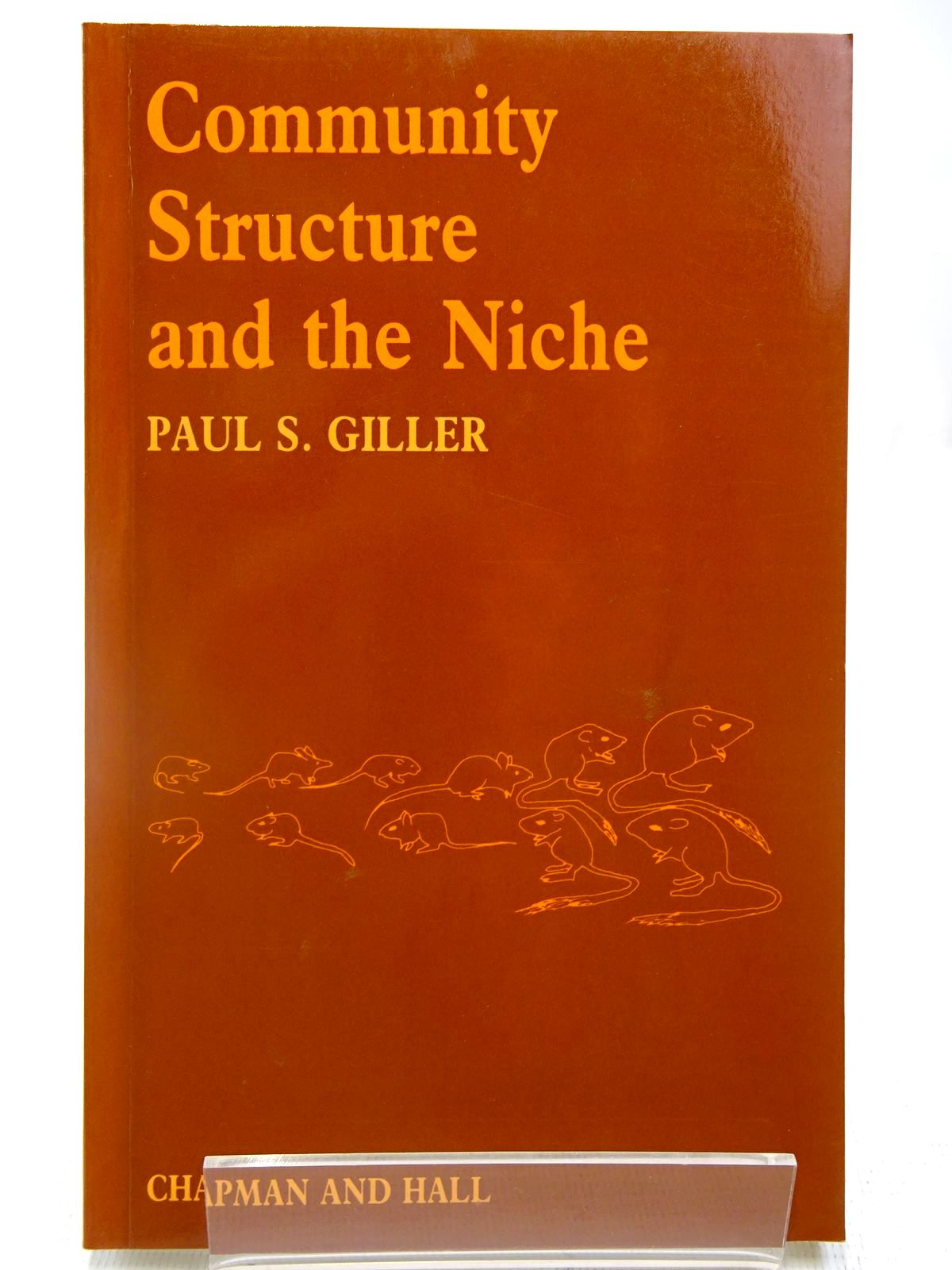 Photo of COMMUNITY STRUCTURE AND THE NICHE written by Giller, Paul S. published by Chapman & Hall (STOCK CODE: 2127989)  for sale by Stella & Rose's Books