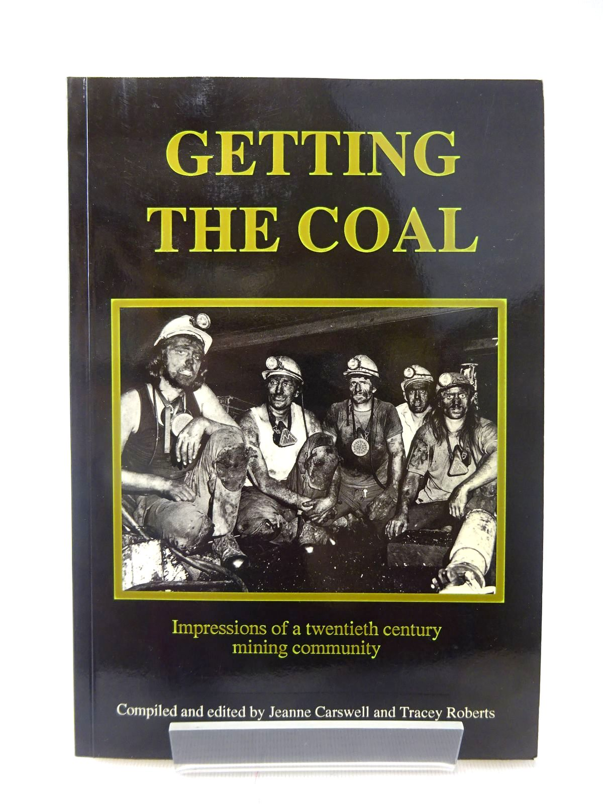 Photo of GETTING THE COAL written by Carswell, Jeanne Roberts, Tracey published by Mantle Oral History Project 1992 (STOCK CODE: 2128045)  for sale by Stella & Rose's Books