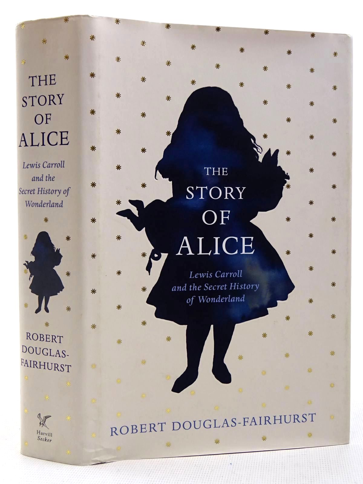 Photo of THE STORY OF ALICE: LEWIS CARROLL AND THE SECRET HISTORY OF WONDERLAND written by Douglas-Fairhurst, Robert published by Harvill Secker (STOCK CODE: 2128094)  for sale by Stella & Rose's Books