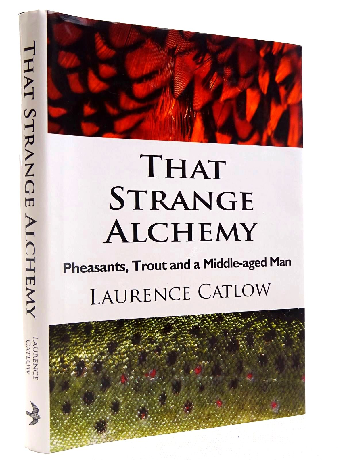 Photo of THAT STRANGE ALCHEMY PHEASANTS, TROUT AND A MIDDLE-AGED MAN- Stock Number: 2128097