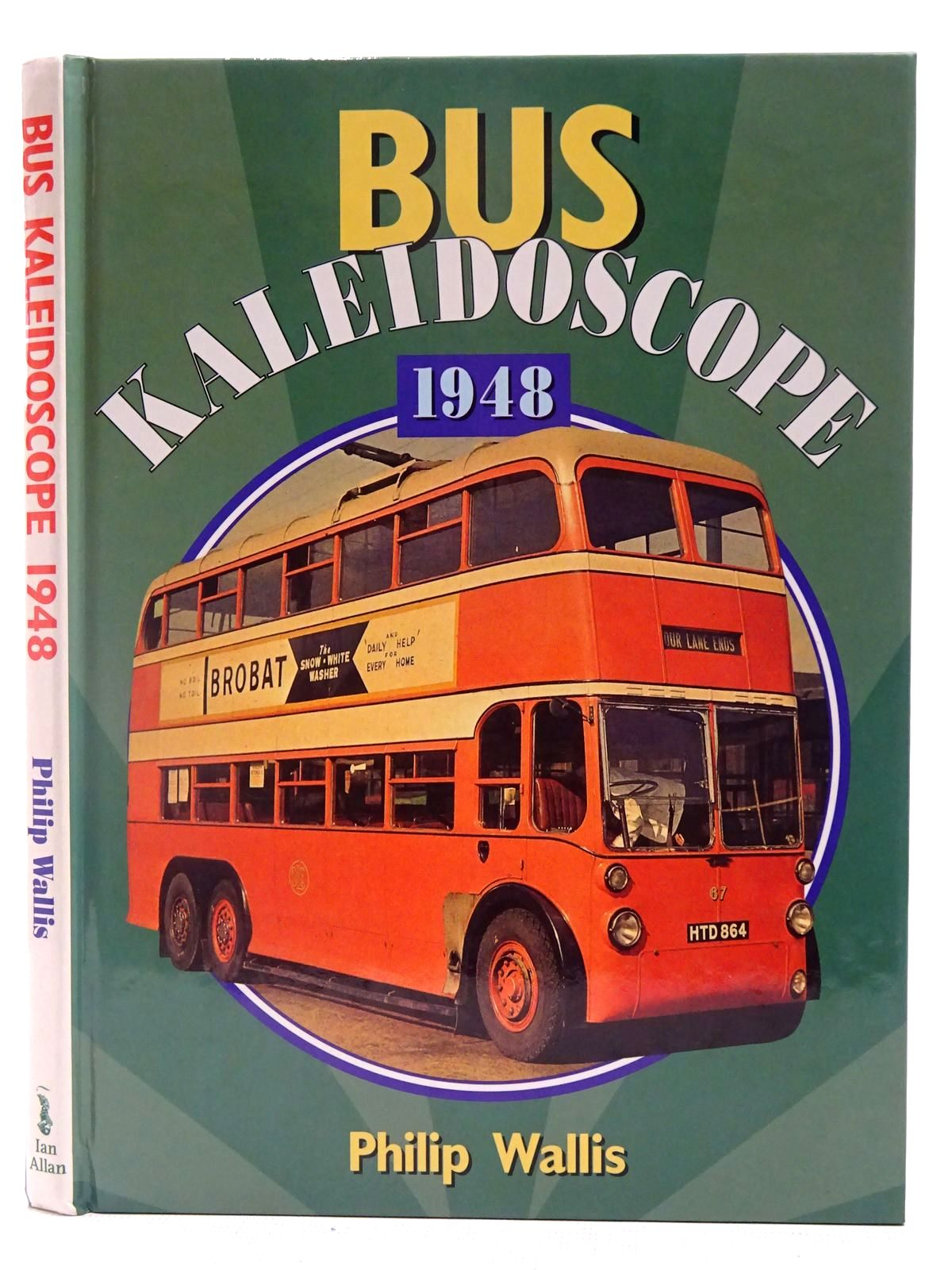 Photo of BUS KALEIDOSCOPE 1948 written by Wallis, Philip published by Ian Allan (STOCK CODE: 2128124)  for sale by Stella & Rose's Books