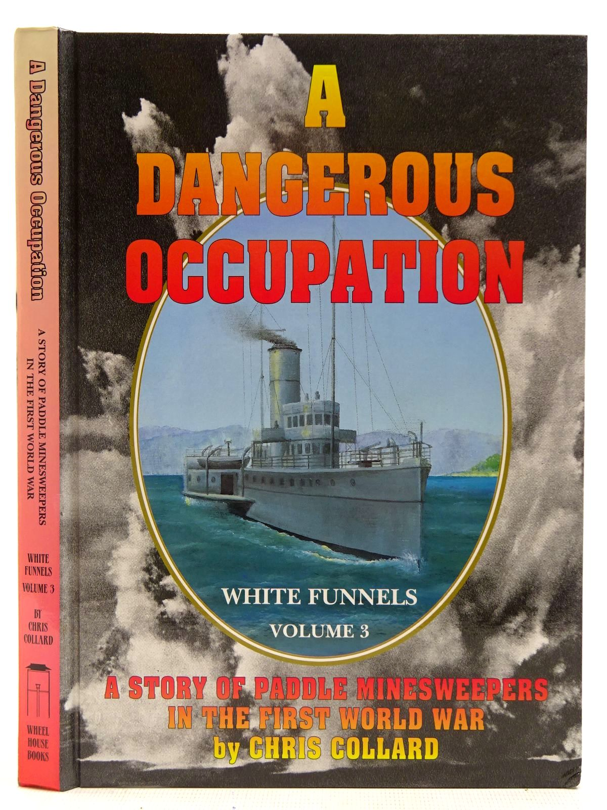 Photo of A DANGEROUS OCCUPATION WHITE FUNNELS VOLUME 3 written by Collard, Chris published by Wheelhouse Books (STOCK CODE: 2128153)  for sale by Stella & Rose's Books
