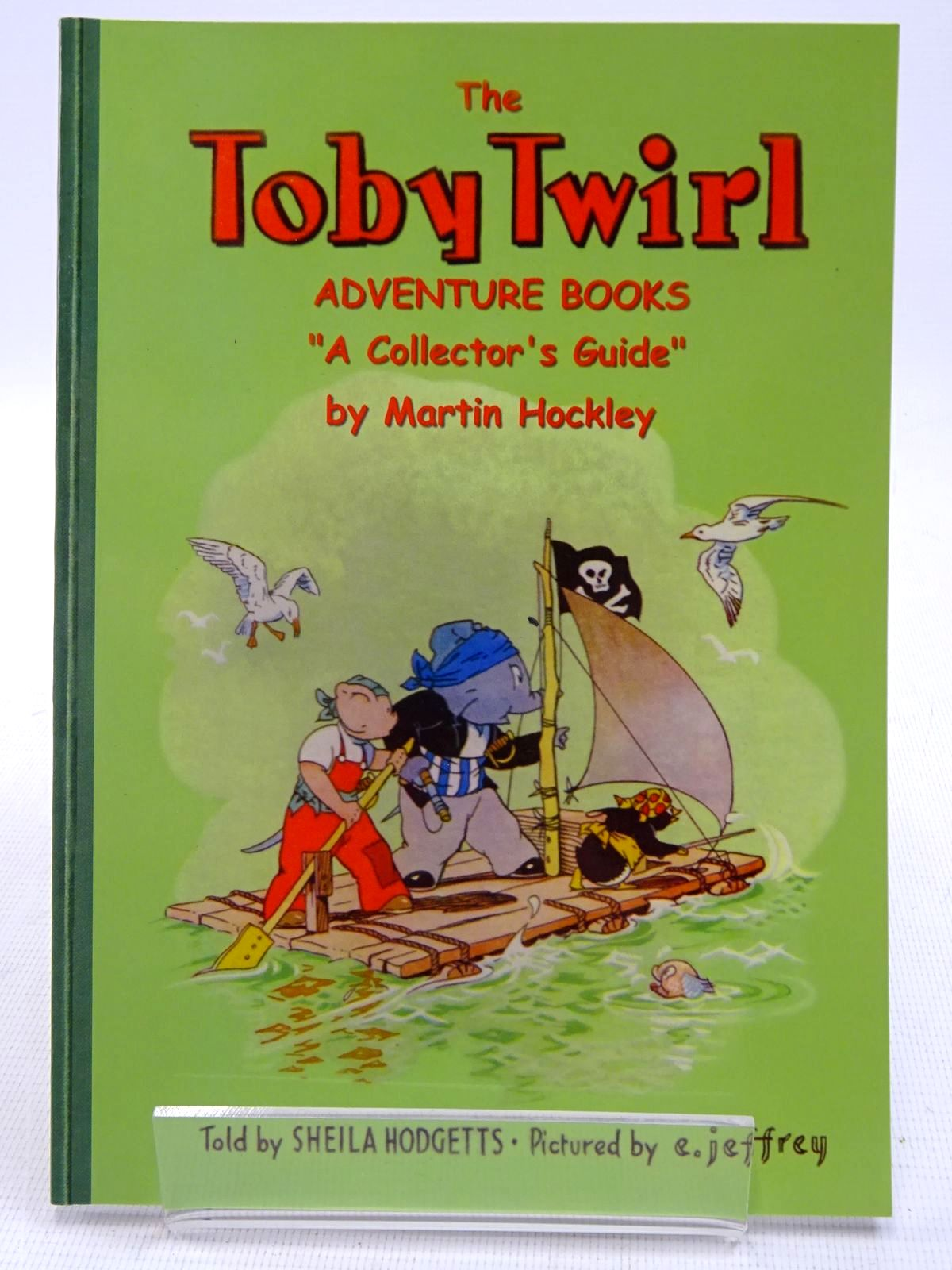 Photo of THE TOBY TWIRL ADVENTURE BOOKS A COLLECTOR'S GUIDE written by Hodgetts, Sheila<br />Hockley, Martin illustrated by Jeffrey, E. published by Toby Twirl Ltd. (STOCK CODE: 2128338)  for sale by Stella & Rose's Books