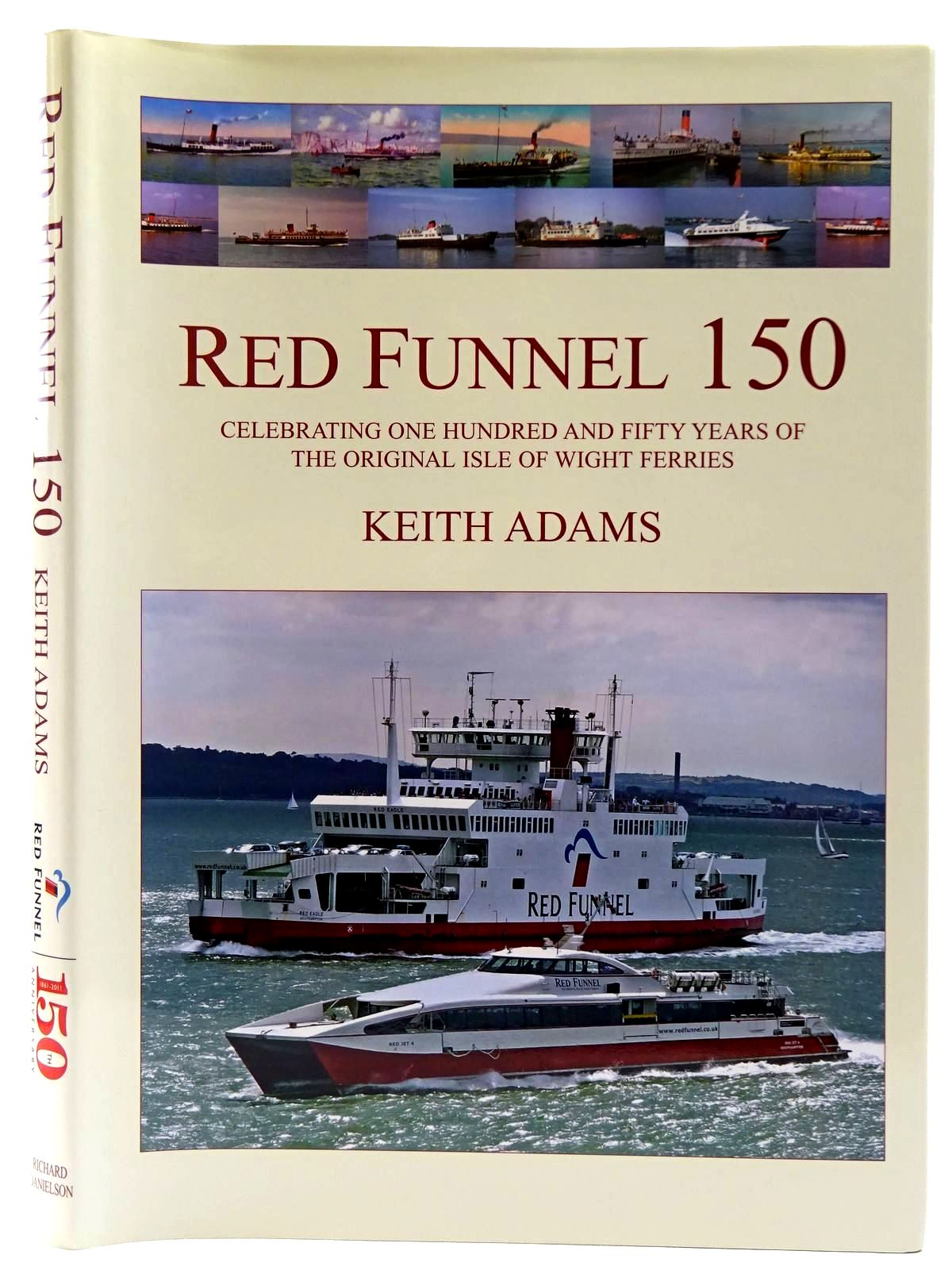 Photo of RED FUNNEL 150 written by Adams, Keith published by Richard Danielson (STOCK CODE: 2128389)  for sale by Stella & Rose's Books