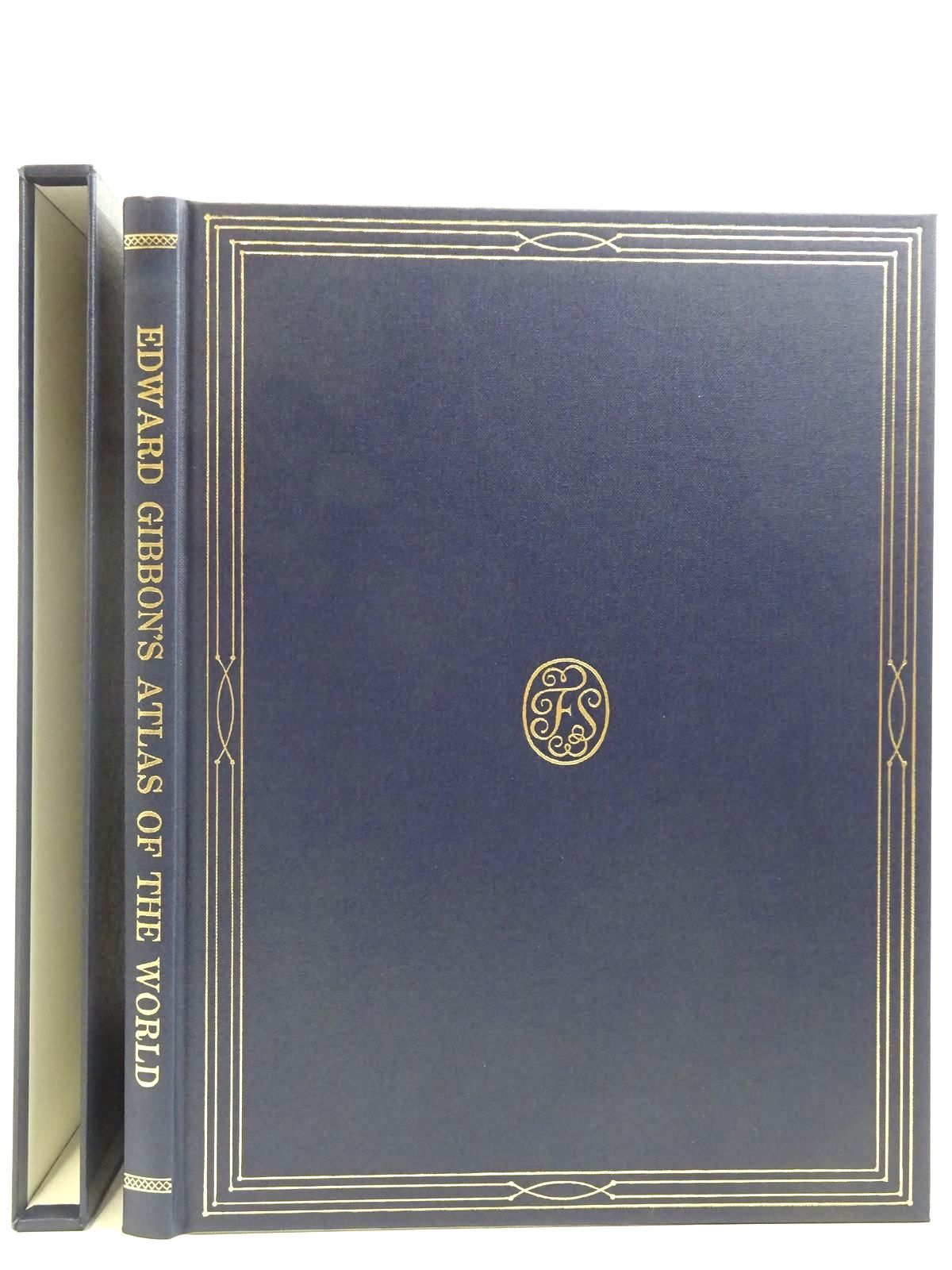 Photo of EDWARD GIBBON'S ATLAS OF THE WORLD written by Fernandez-Armesto, Felipe published by Folio Society (STOCK CODE: 2128403)  for sale by Stella & Rose's Books