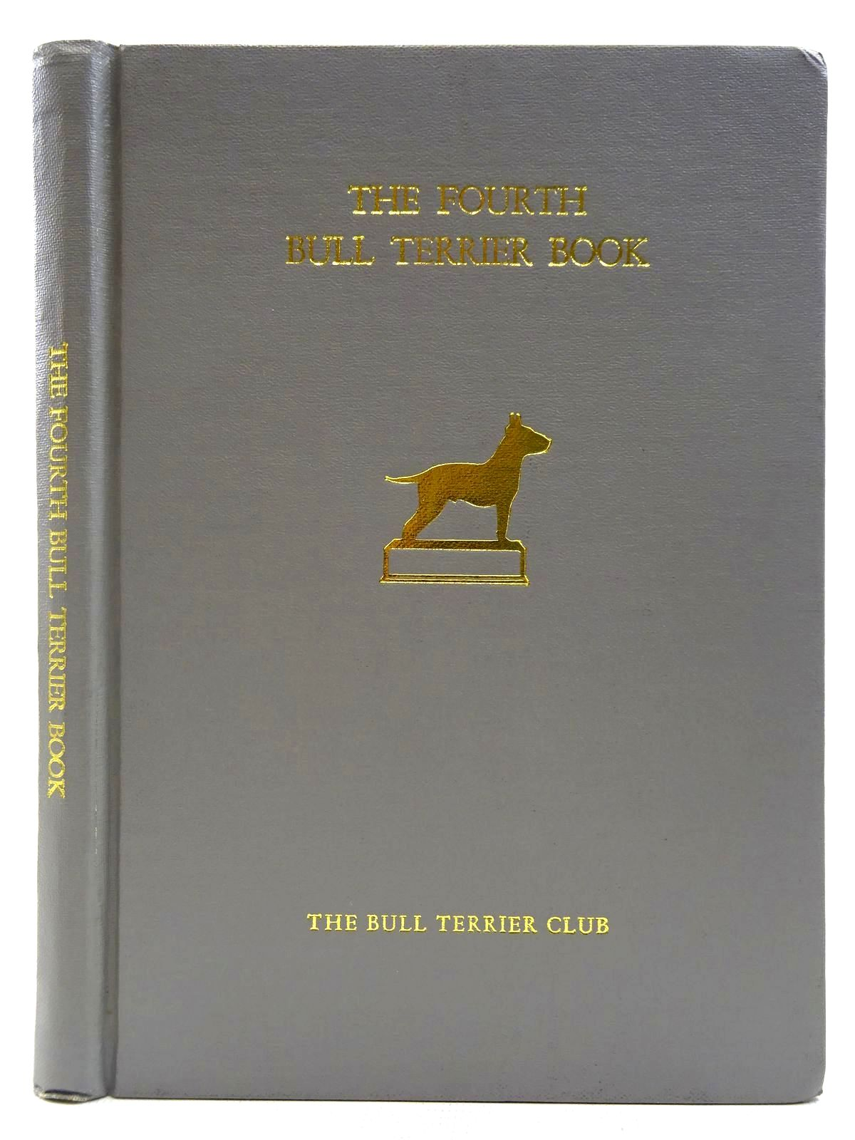 Photo of THE FOURTH BULL TERRIER BOOK- Stock Number: 2128419