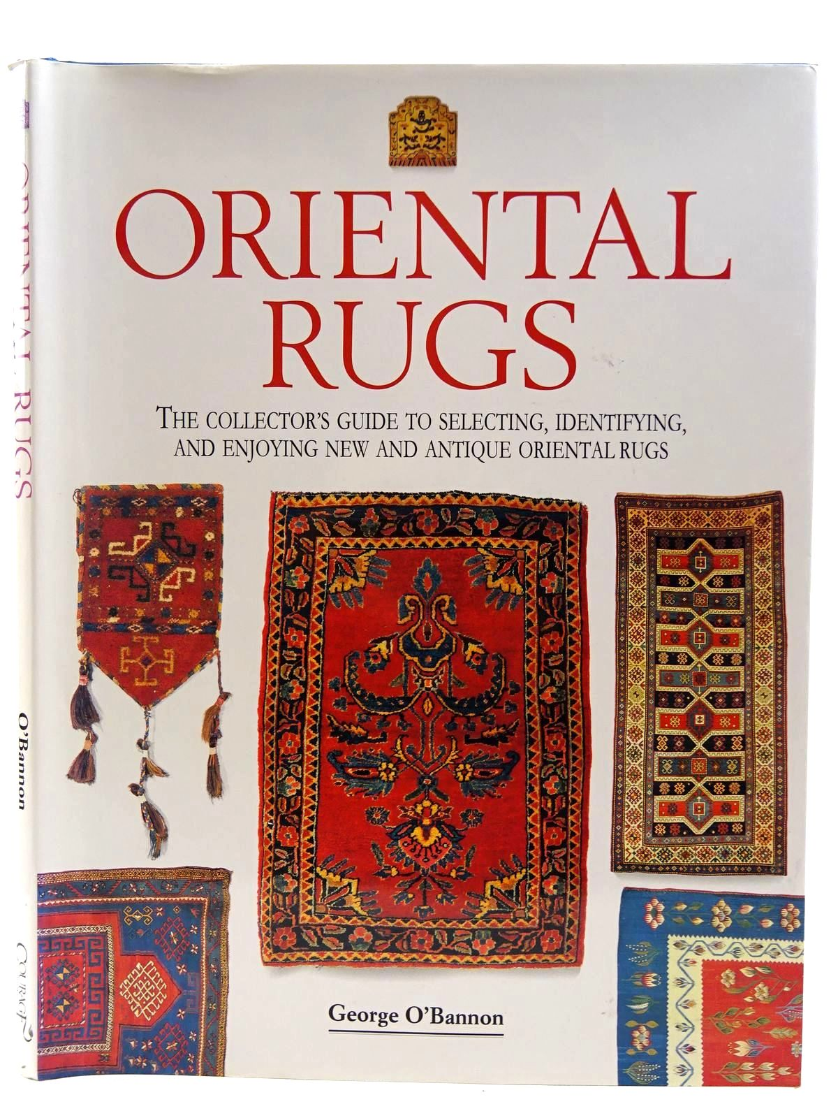 Photo of ORIENTAL RUGS written by O'Bannon, George published by Courage Books (STOCK CODE: 2128441)  for sale by Stella & Rose's Books