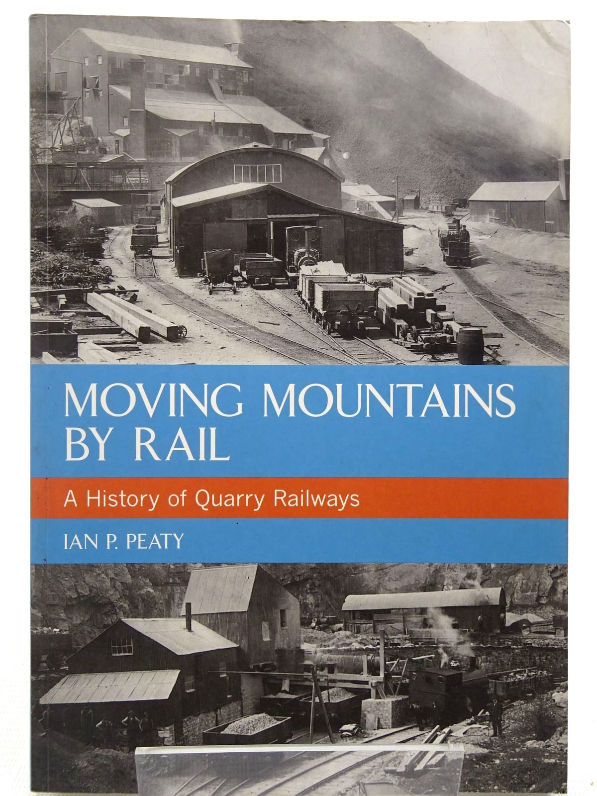 Photo of MOVING MOUNTAINS BY RAIL A HISTORY OF QUARRY RAILWAYS written by Peaty, Ian P. published by Tempus (STOCK CODE: 2128560)  for sale by Stella & Rose's Books