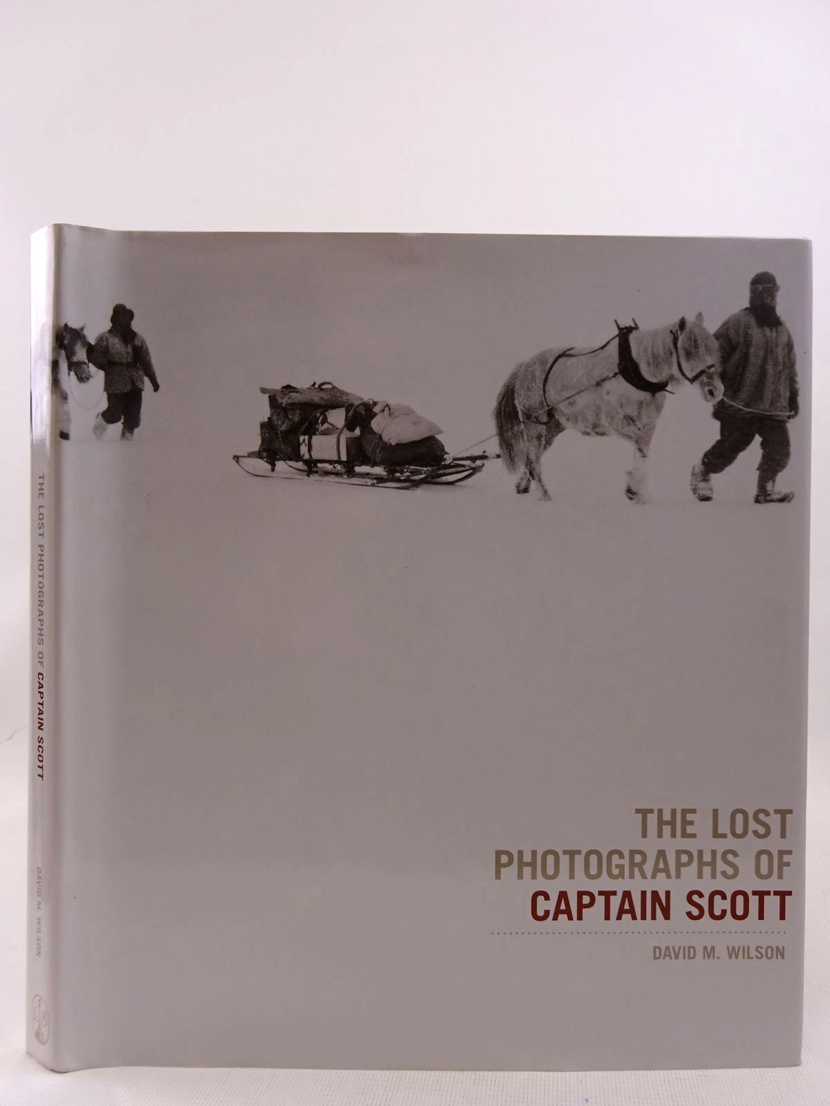 Photo of THE LOST PHOTOGRAPHS OF CAPTAIN SCOTT written by Wilson, David M. published by Little, Brown (STOCK CODE: 2128616)  for sale by Stella & Rose's Books