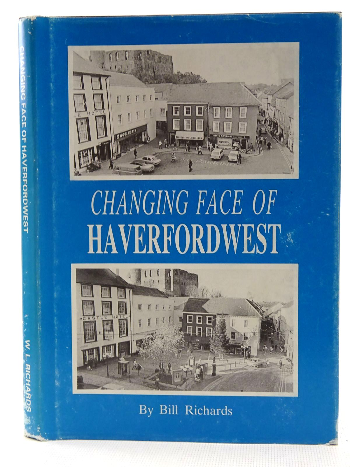 Photo of CHANGING FACE OF HAVERFORDWEST written by Richards, Bill