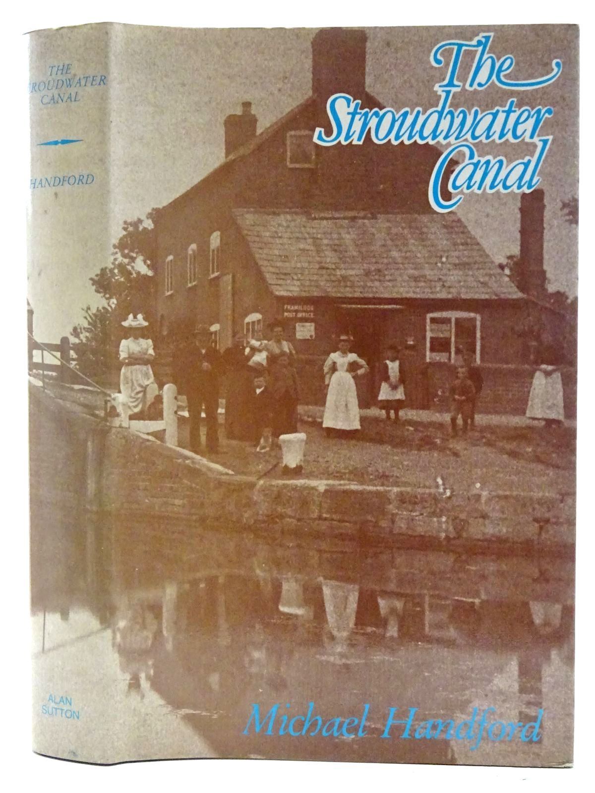 Photo of THE STROUDWATER CANAL written by Handford, Michael published by Alan Sutton (STOCK CODE: 2128652)  for sale by Stella & Rose's Books