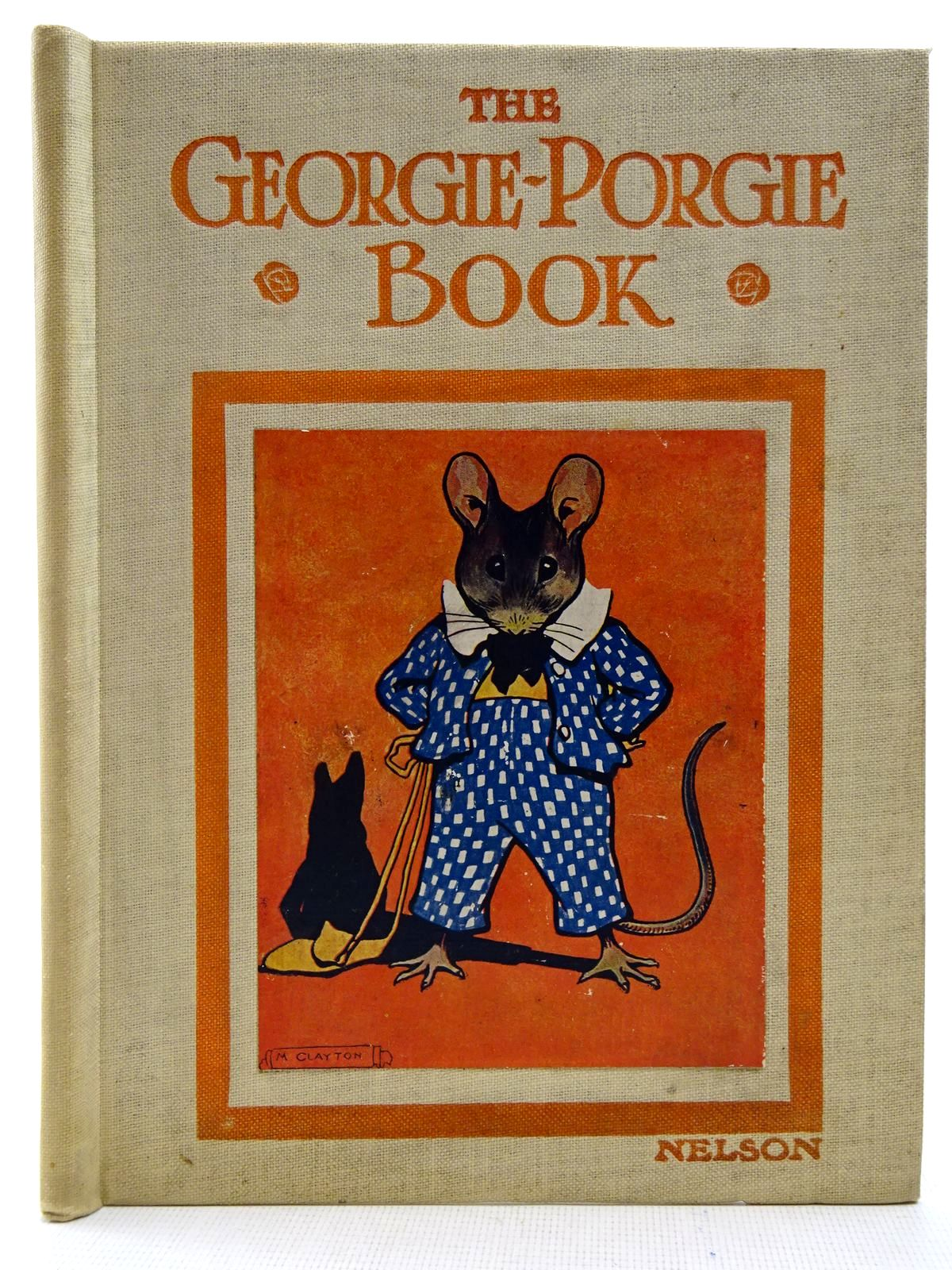 Photo of THE GEORGIE-PORGIE BOOK written by Clayton, Jacqueline illustrated by Clayton, Margaret published by Thomas Nelson and Sons Ltd. (STOCK CODE: 2128677)  for sale by Stella & Rose's Books