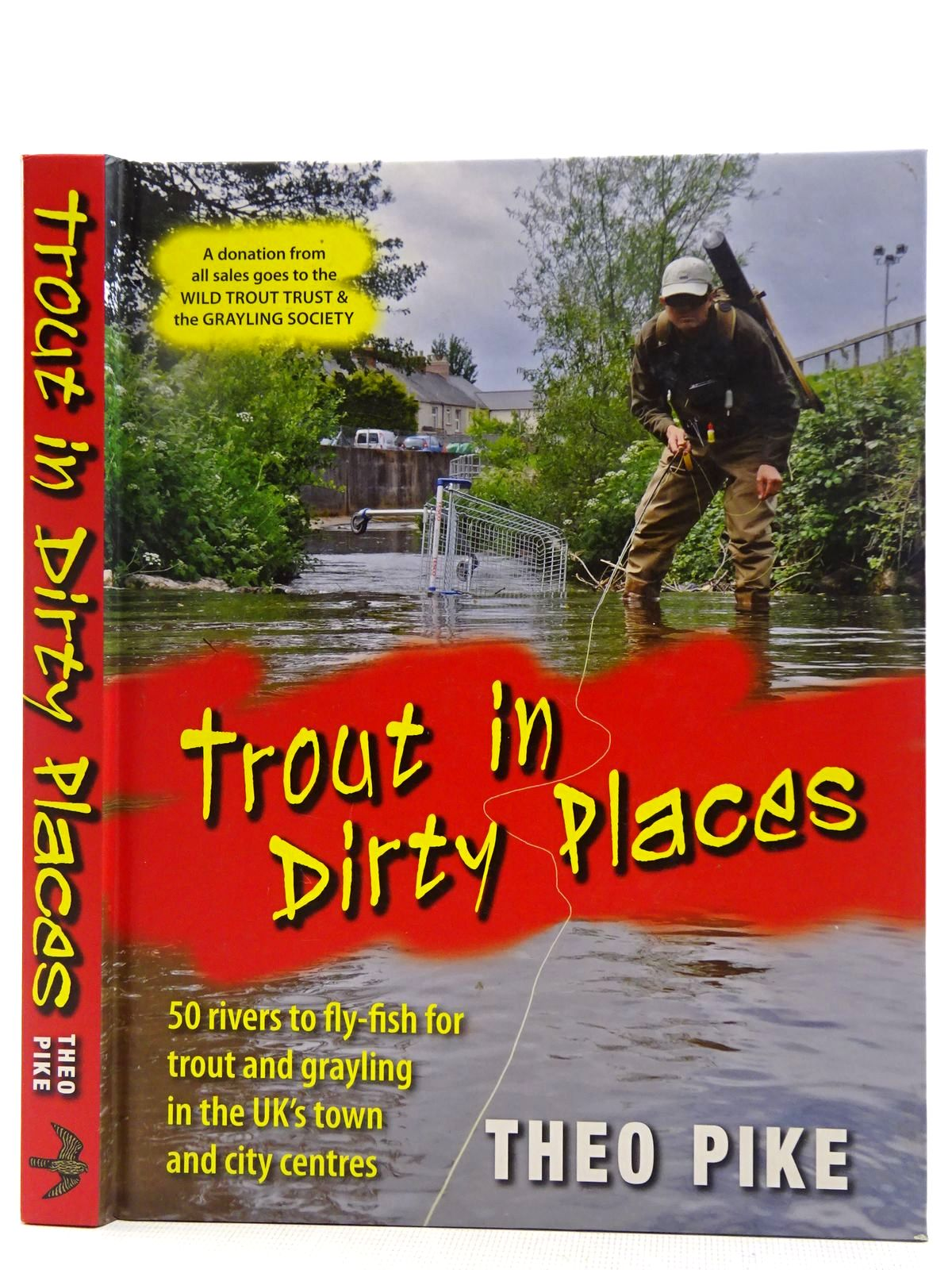 Photo of TROUT IN DIRTY PLACES written by Pike, Theo published by Merlin Unwin Books (STOCK CODE: 2128695)  for sale by Stella & Rose's Books