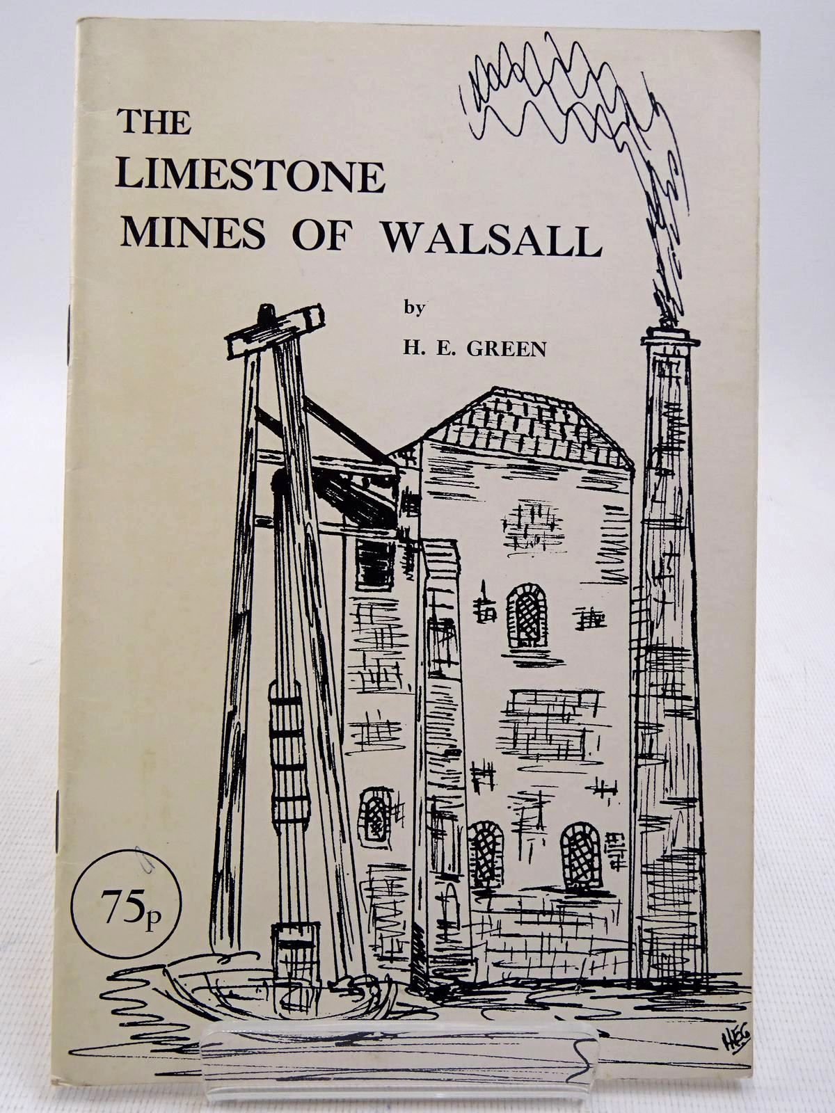 Photo of THE LIMESTONE MINES OF WALSALL written by Green, Henry E. published by Black Country Society (STOCK CODE: 2128709)  for sale by Stella & Rose's Books