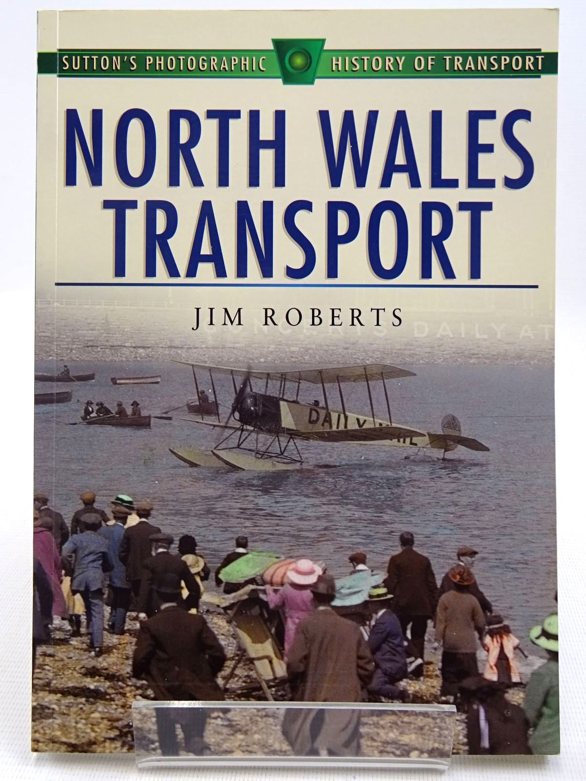 Photo of NORTH WALES TRANSPORT written by Roberts, Jim published by Sutton Publishing (STOCK CODE: 2128712)  for sale by Stella & Rose's Books