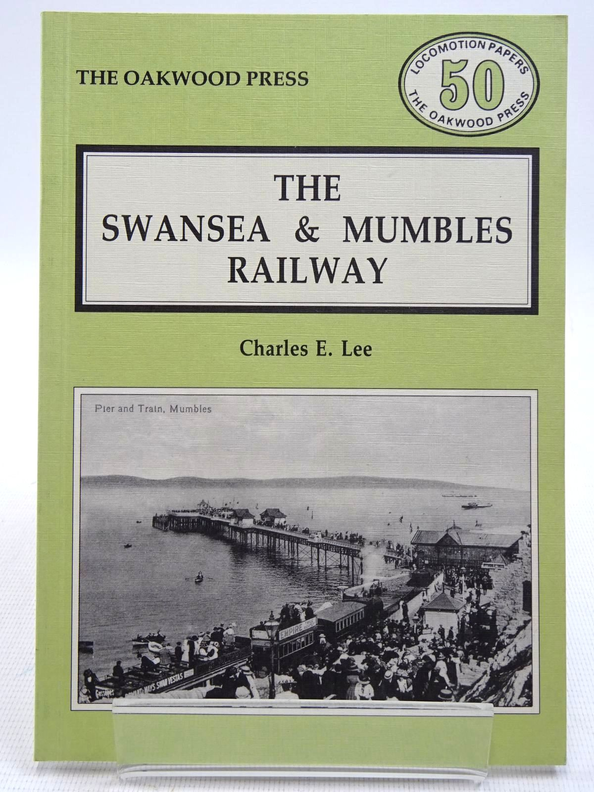 Photo of THE SWANSEA & MUMBLES RAILWAY written by Lee, Charles E. published by The Oakwood Press (STOCK CODE: 2128766)  for sale by Stella & Rose's Books