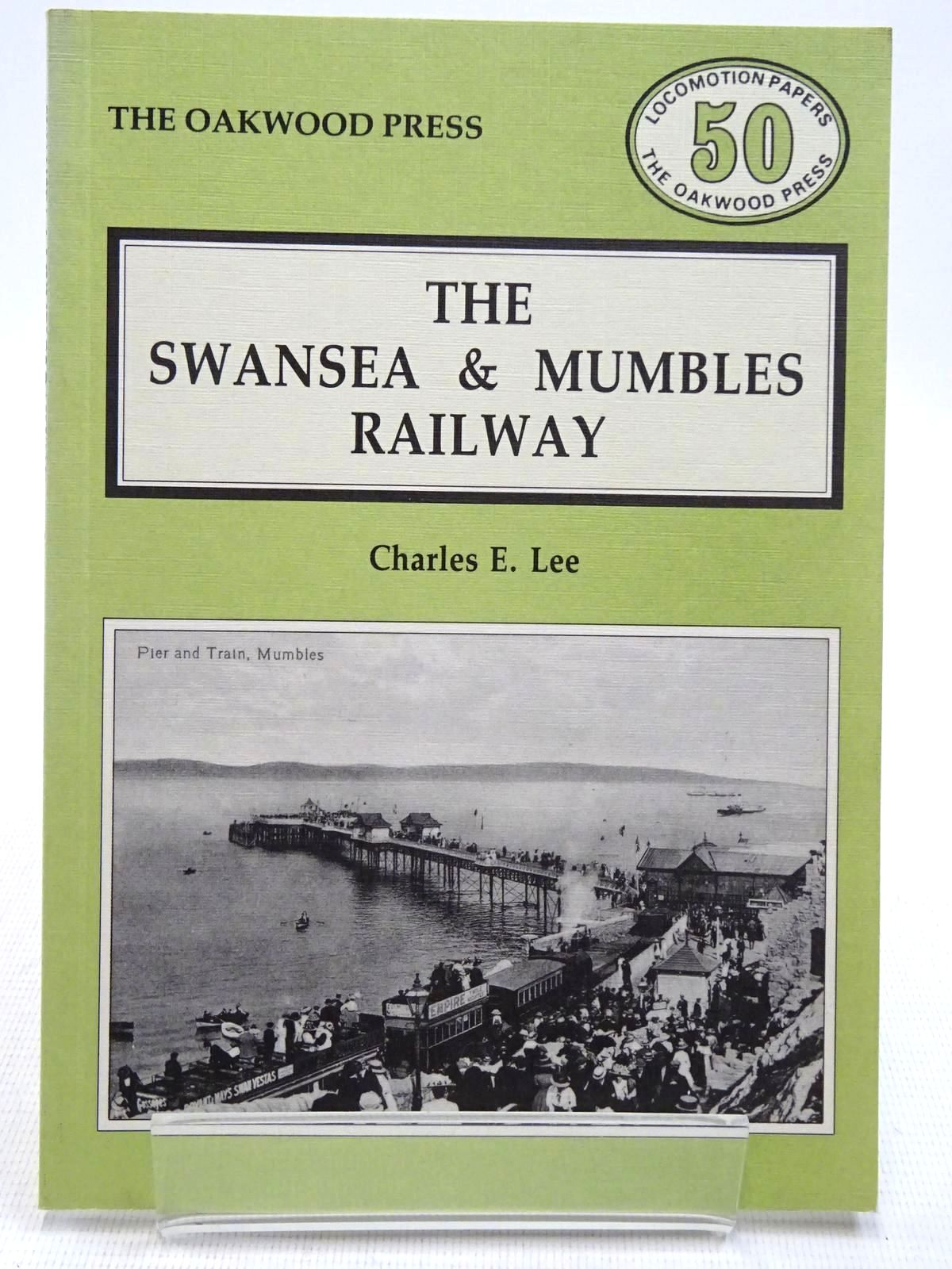 Photo of THE SWANSEA & MUMBLES RAILWAY written by Lee, Charles E. published by The Oakwood Press (STOCK CODE: 2128771)  for sale by Stella & Rose's Books