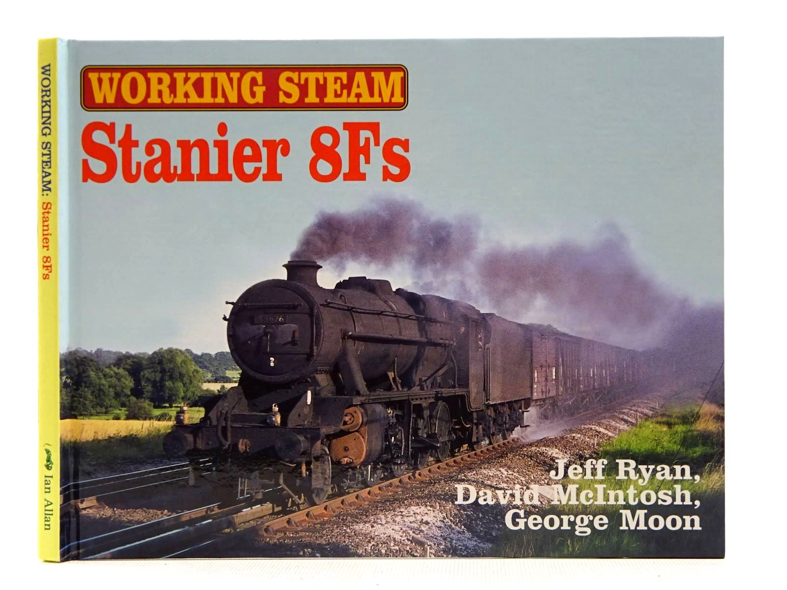 Photo of WORKING STEAM STANIER 8FS written by Ryan, Jeff McIntosh, D.H. Moon, George published by Ian Allan (STOCK CODE: 2128796)  for sale by Stella & Rose's Books