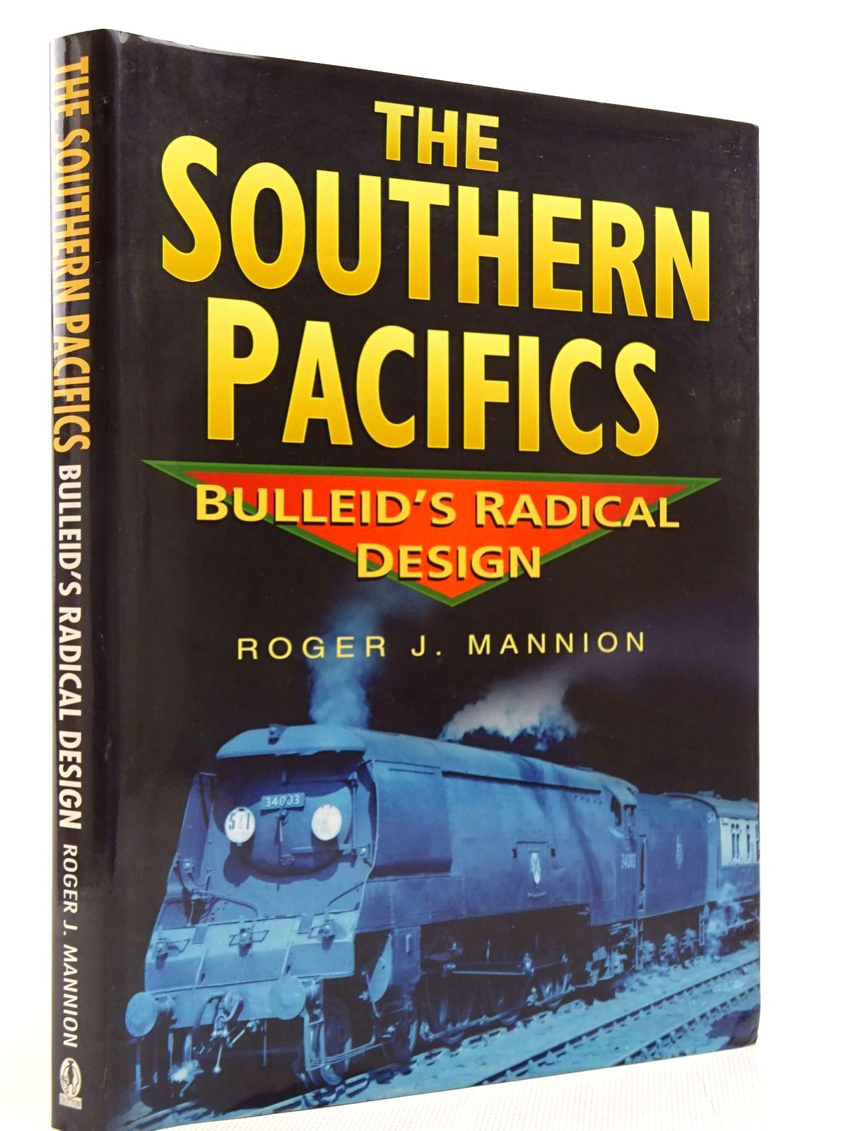 Photo of THE SOUTHERN PACIFICS BULLEID'S RADICAL DESIGN written by Mannion, Roger J. published by Sutton Publishing (STOCK CODE: 2128821)  for sale by Stella & Rose's Books