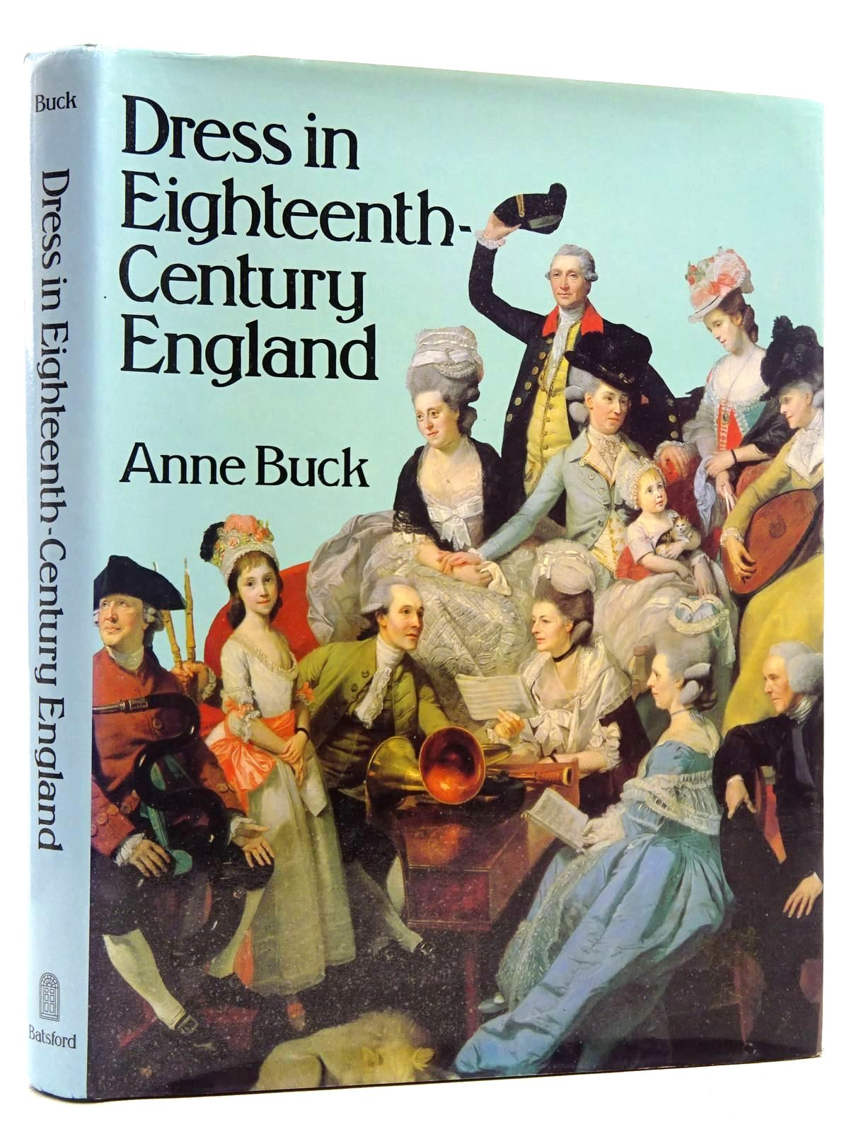 Photo of DRESS IN EIGHTEENTH-CENTURY ENGLAND written by Buck, Anne published by B.T. Batsford Ltd. (STOCK CODE: 2128848)  for sale by Stella & Rose's Books