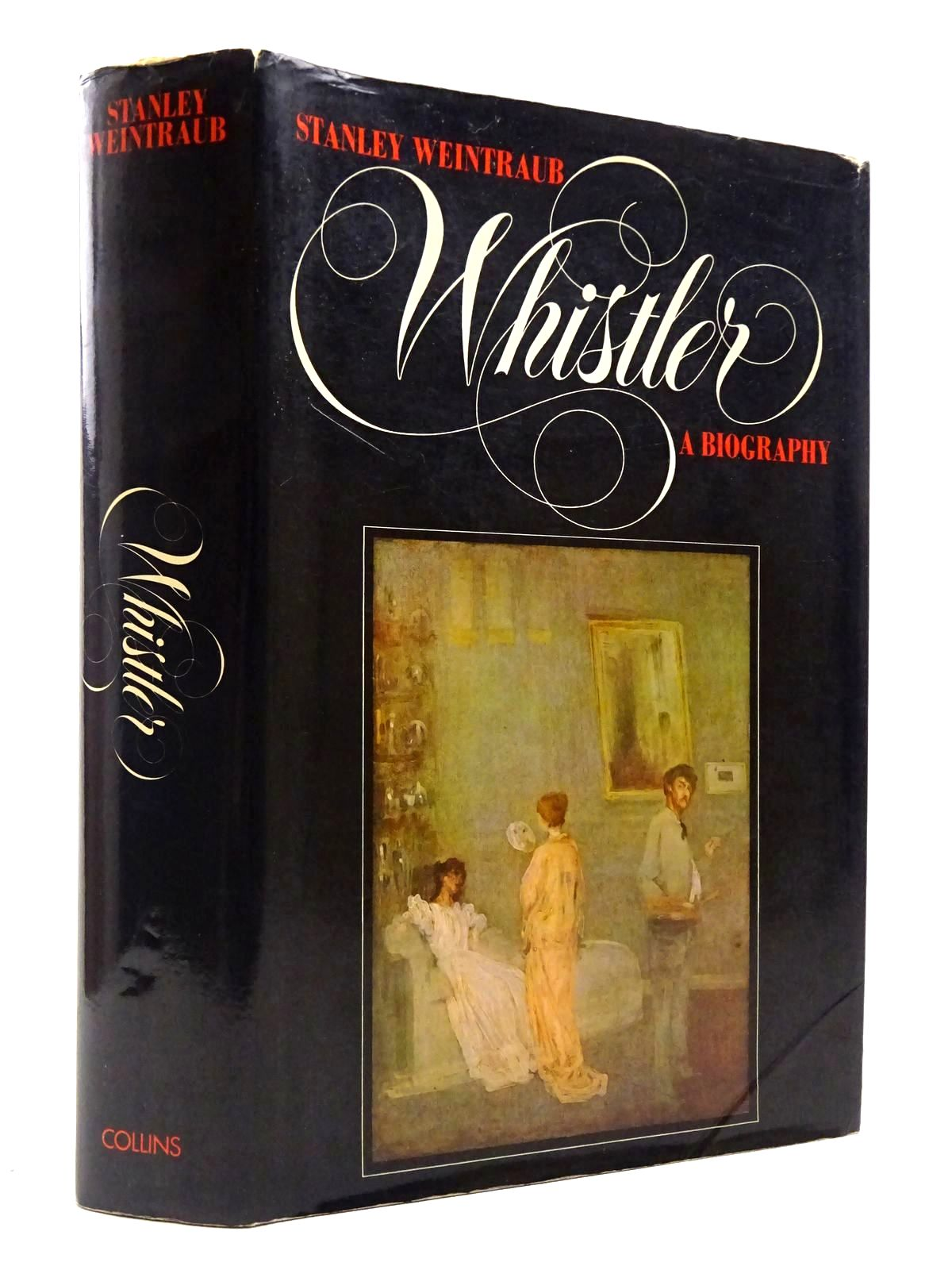 Photo of WHISTLER A BIOGRAPHY written by Weintraub, Stanley published by Collins (STOCK CODE: 2128884)  for sale by Stella & Rose's Books