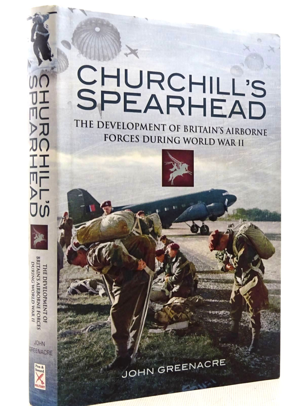 Photo of CHURCHILL'S SPEARHEAD THE DEVELOPMENT OF BRITAIN'S AIRBORNE FORCES DURING THE SECOND WORLD WAR written by Greenacre, John William published by Pen & Sword Aviation (STOCK CODE: 2128908)  for sale by Stella & Rose's Books