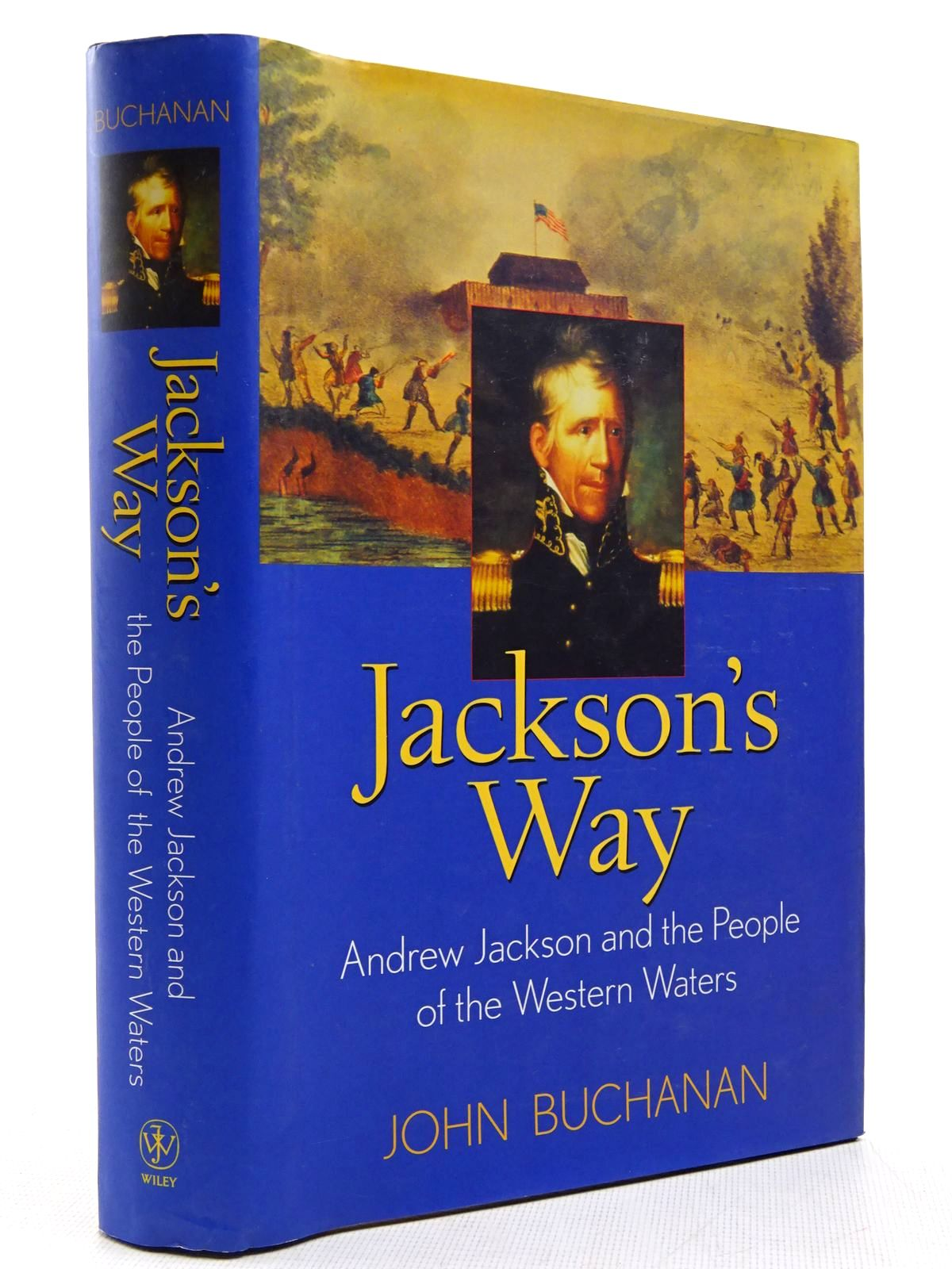 Photo of JACKSON'S WAY ANDREW JACKSON AND THE PEOPLE OF THE WESTERN WATERS written by Buchanan, John published by John Wiley & Sons (STOCK CODE: 2128914)  for sale by Stella & Rose's Books