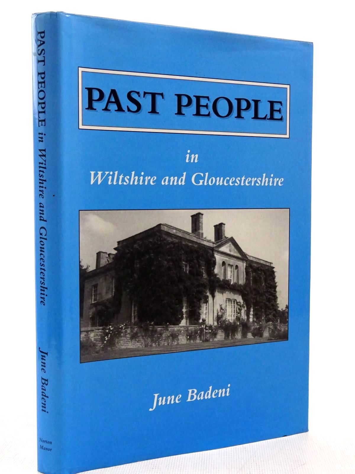 Photo of PAST PEOPLE IN WILTSHIRE AND GLOUCESTERSHIRE written by Badeni, June published by June Badeni (STOCK CODE: 2128919)  for sale by Stella & Rose's Books