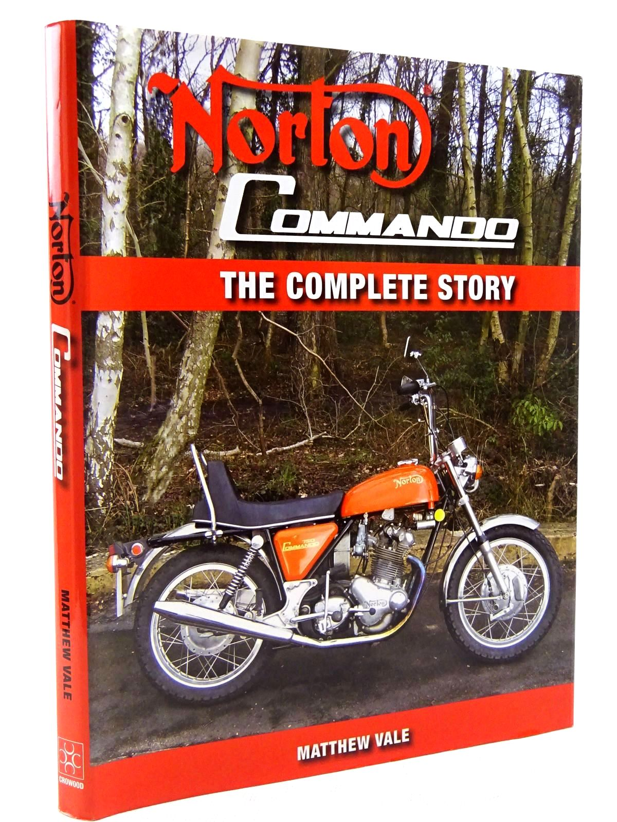 Photo of NORTON COMMANDO THE COMPLETE STORY written by Vale, Matthew published by The Crowood Press (STOCK CODE: 2129004)  for sale by Stella & Rose's Books
