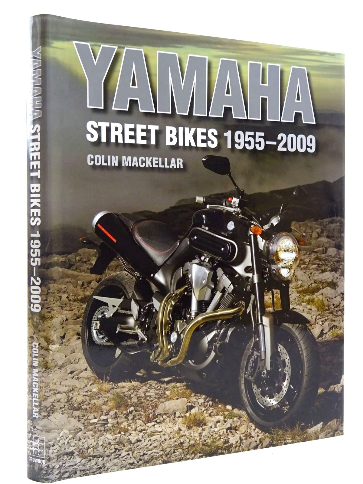 Photo of YAMAHA STREET BIKES 1955-2009 written by MacKellar, Colin published by The Crowood Press (STOCK CODE: 2129014)  for sale by Stella & Rose's Books