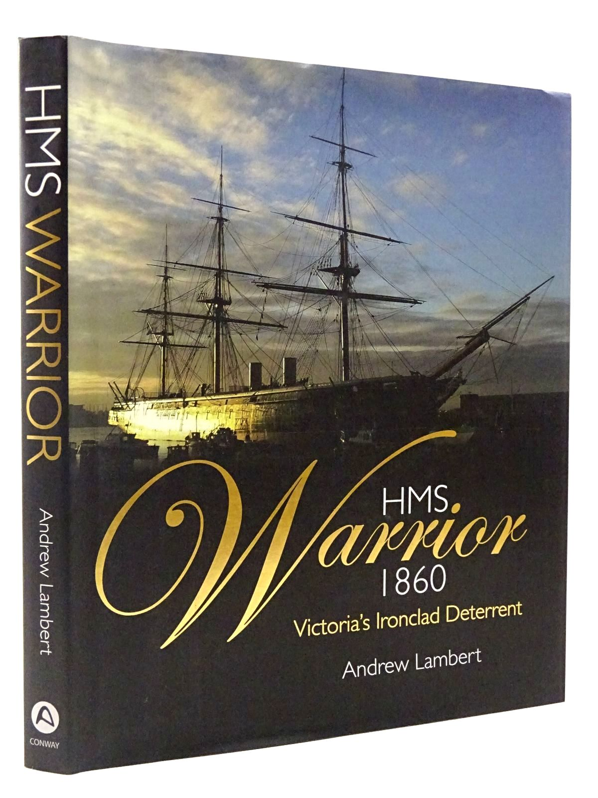 Photo of HMS WARRIOR 1860 VICTORIA'S IRONCLAD DETERRENT written by Lambert, Andrew published by Conway (STOCK CODE: 2129075)  for sale by Stella & Rose's Books