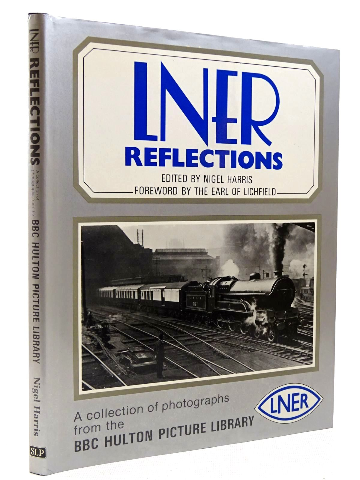 Photo of LNER REFLECTIONS written by Harris, Nigel published by Silver Link Publishing (STOCK CODE: 2129077)  for sale by Stella & Rose's Books