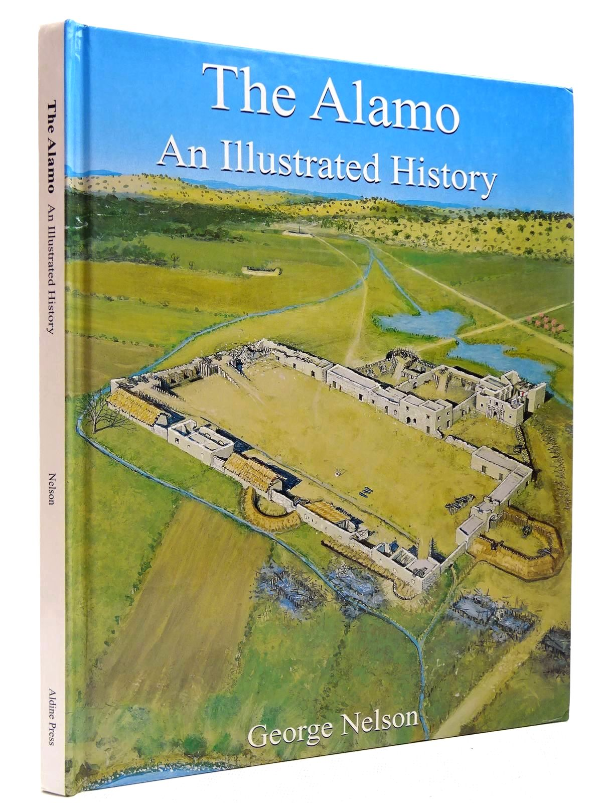 Photo of THE ALAMO AN ILLUSTRATED HISTORY written by Nelson, George published by Aldine Books (STOCK CODE: 2129109)  for sale by Stella & Rose's Books