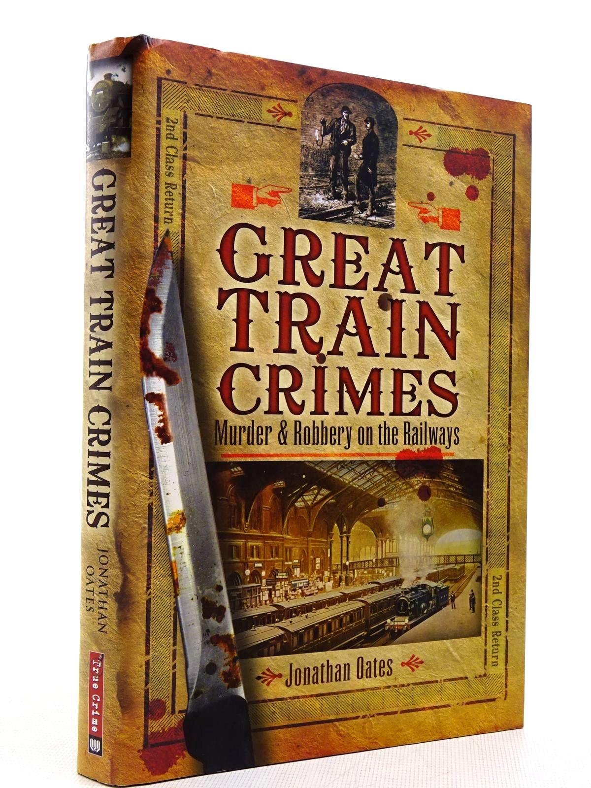 Photo of GREAT TRAIN CRIMES MURDER AND ROBBERY ON THE RAILWAYS written by Oates, Jonathan published by Wharncliffe Books (STOCK CODE: 2129126)  for sale by Stella & Rose's Books