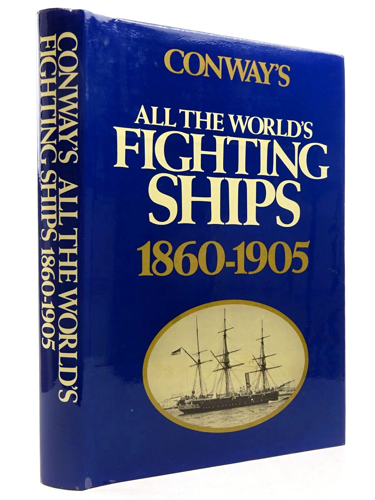 Photo of CONWAY'S ALL THE WORLD'S FIGHTING SHIPS 1860-1905 written by Gardiner, Robert Chesneau, Roger Kolesnik, Eugene M. et al,  published by Conway Maritime Press (STOCK CODE: 2129264)  for sale by Stella & Rose's Books