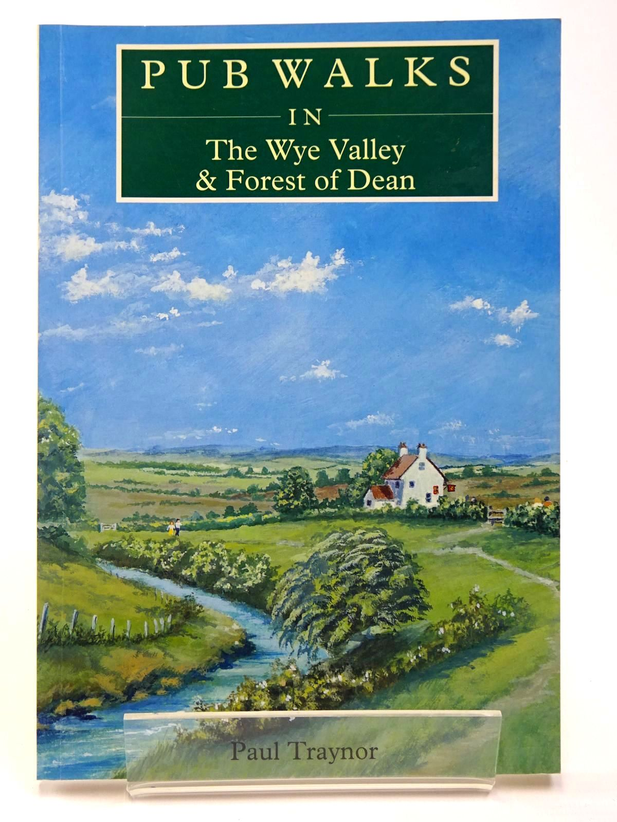 Photo of PUB WALKS IN THE WYE VALLEY AND FOREST OF DEAN written by Traynor, Paul published by Countryside Books (STOCK CODE: 2129539)  for sale by Stella & Rose's Books