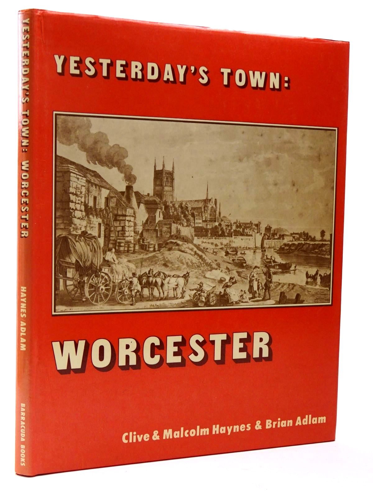 Photo of YESTERDAY'S TOWN: THE CHANGING FACE OF WORCESTER written by Adlam, Brian illustrated by Haynes, Clive Haynes, Malcolm published by Barracuda Books (STOCK CODE: 2129543)  for sale by Stella & Rose's Books