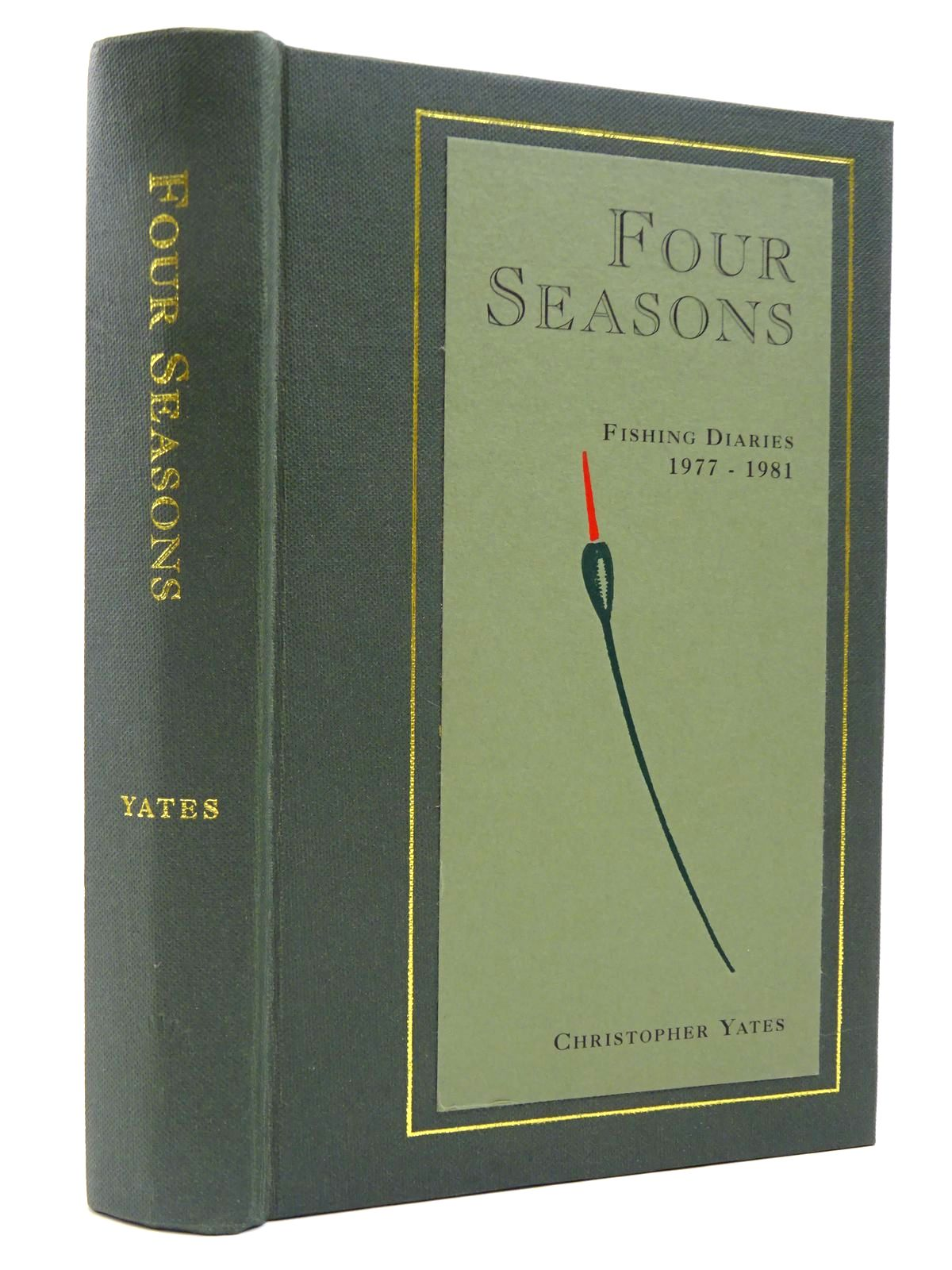 Photo of FOUR SEASONS BEING THE FISHING DIARIES OF CHRISTOPHER YATES JUNE 1977 - MARCH 1981- Stock Number: 2129556