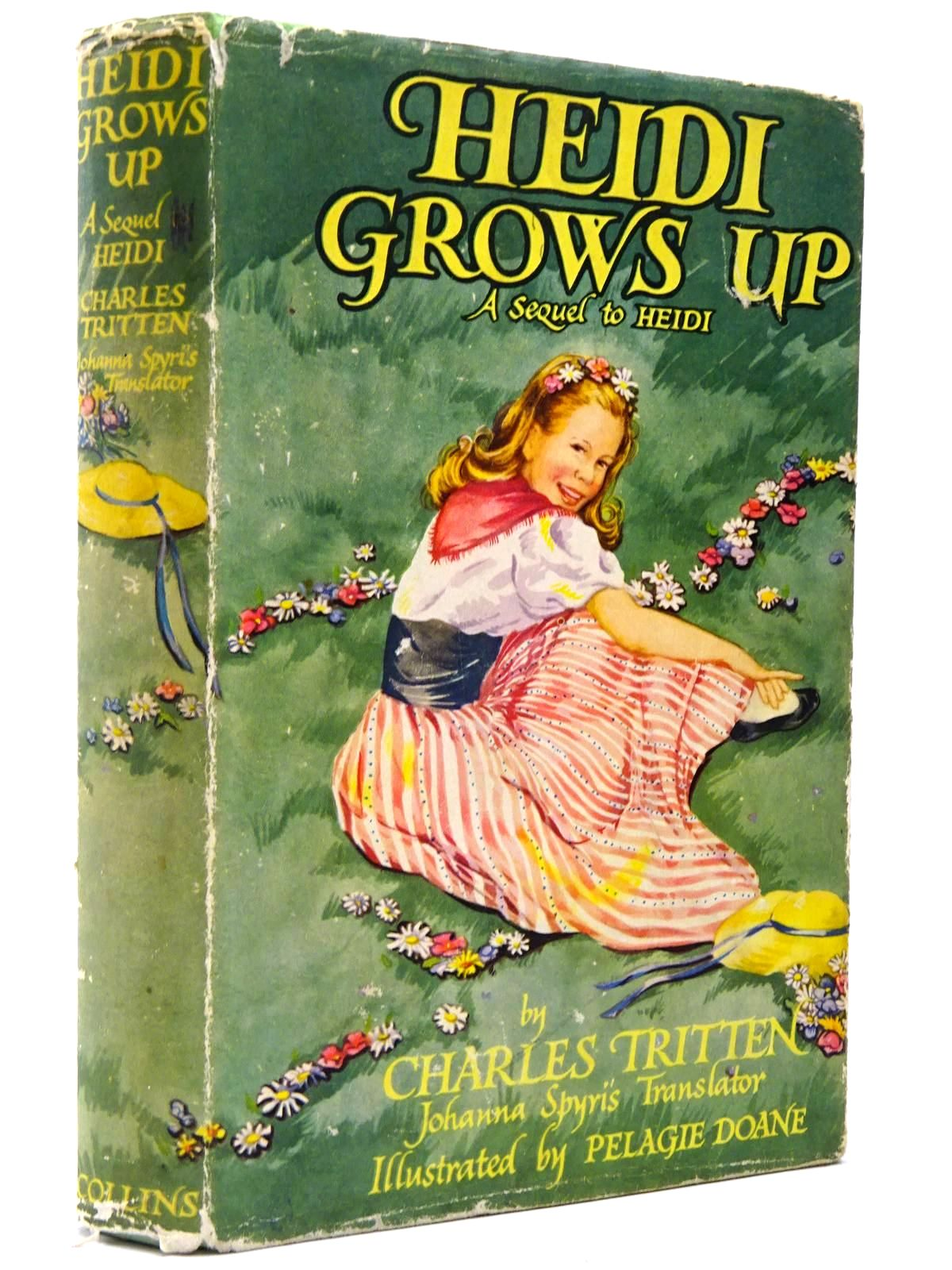 Photo of HEIDI GROWS UP written by Spyri, Johanna Tritten, Charles illustrated by Doane, Pelagie published by Collins (STOCK CODE: 2129602)  for sale by Stella & Rose's Books