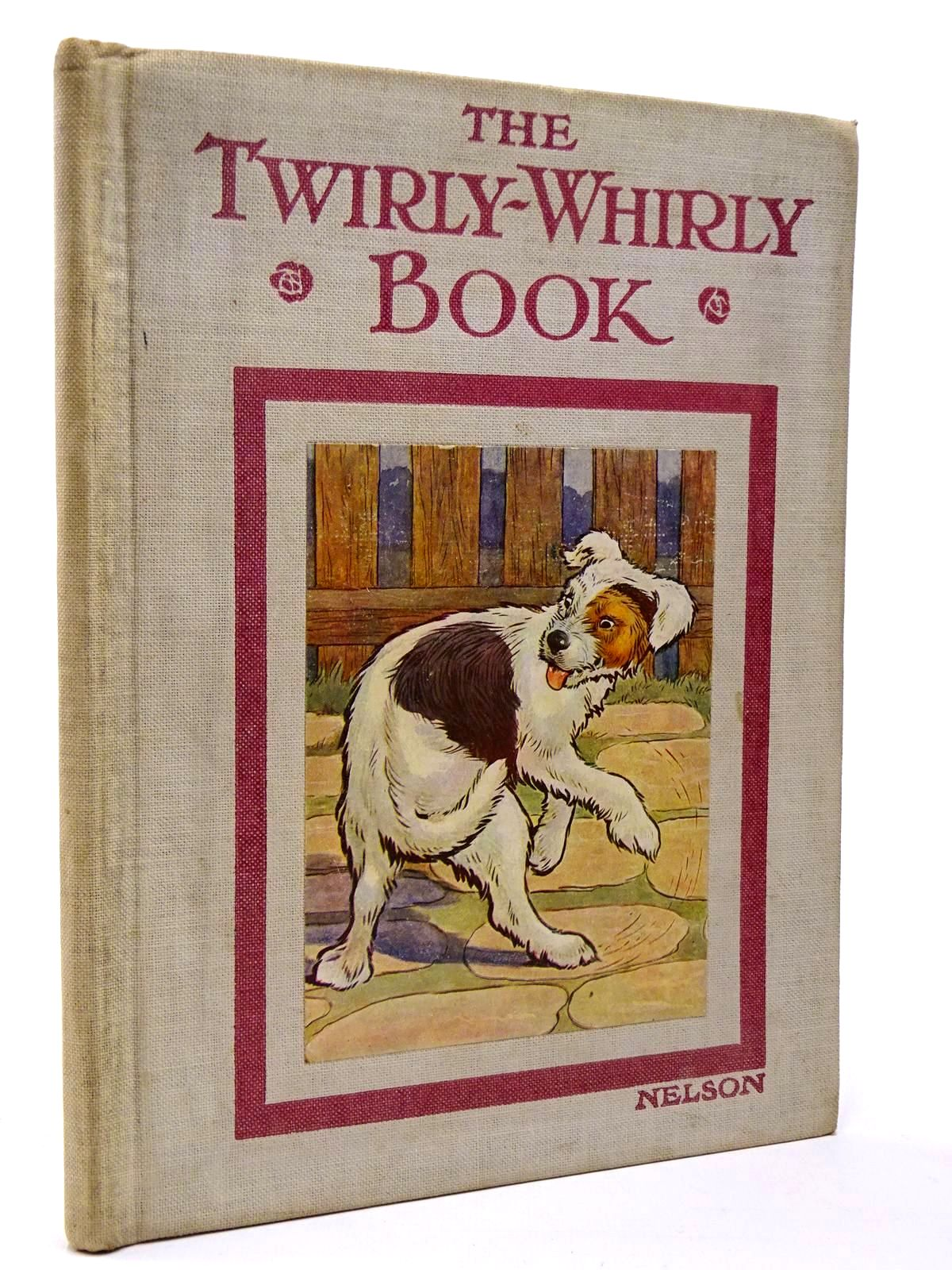Photo of THE TWIRLY-WHIRLY BOOK written by Clayton, Jacqueline illustrated by Clayton, Margaret published by Thomas Nelson & Sons (STOCK CODE: 2129669)  for sale by Stella & Rose's Books