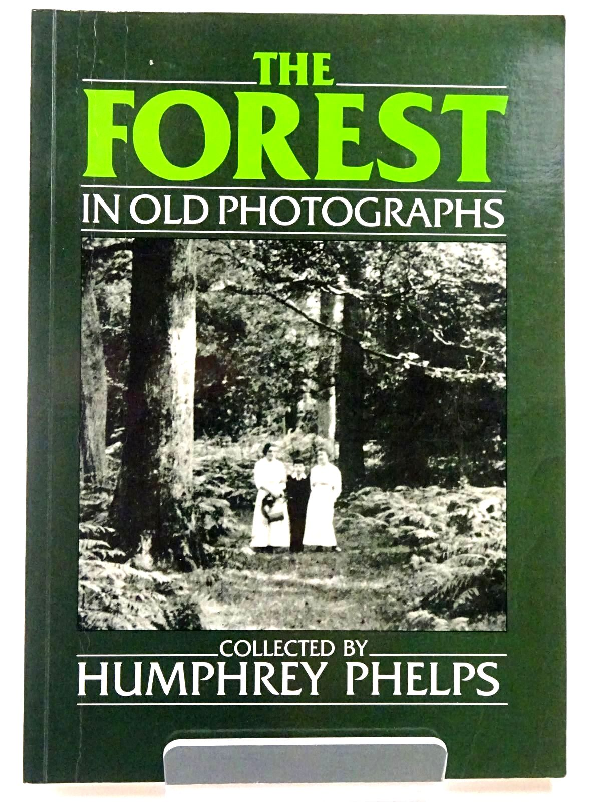 Photo of THE FOREST IN OLD PHOTOGRAPHS written by Phelps, Humphrey published by Alan Sutton (STOCK CODE: 2129680)  for sale by Stella & Rose's Books