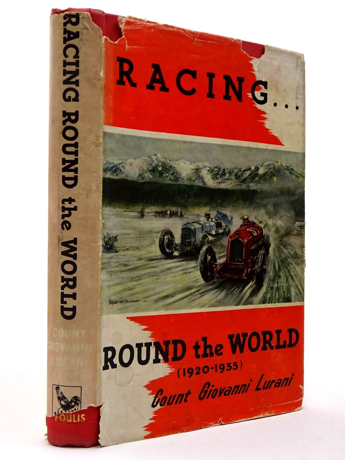 Photo of RACING ROUND THE WORLD written by Lurani, Giovanni Eason-Gibson, John published by G.T. Foulis & Co. Ltd. (STOCK CODE: 2129740)  for sale by Stella & Rose's Books