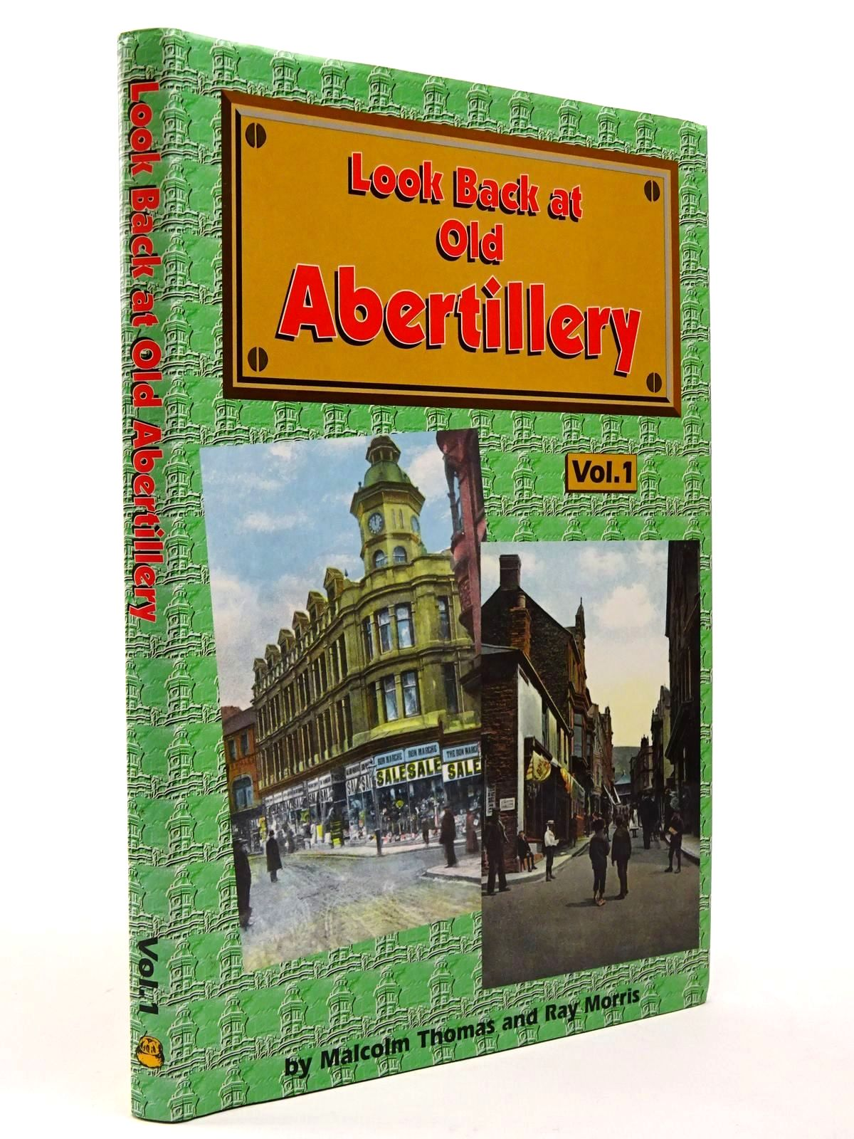 Photo of LOOK BACK AT OLD ABERTILLERY VOLUME 1 written by Thomas, Malcolm<br />Morris, Ray<br />Jenkins, Roy published by Old Bakehouse Publications (STOCK CODE: 2129773)  for sale by Stella & Rose's Books