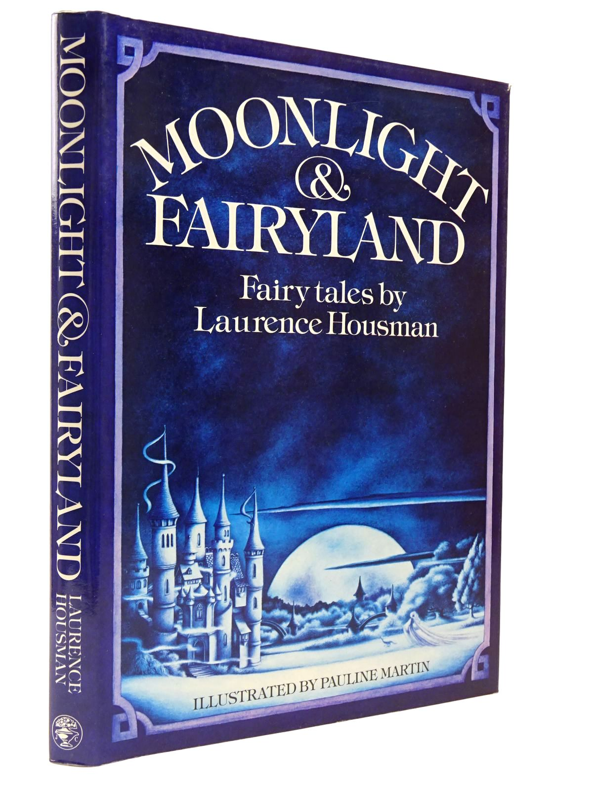Photo of MOONLIGHT & FAIRYLAND written by Housman, Laurence illustrated by Martin, Pauline published by Jonathan Cape (STOCK CODE: 2129797)  for sale by Stella & Rose's Books