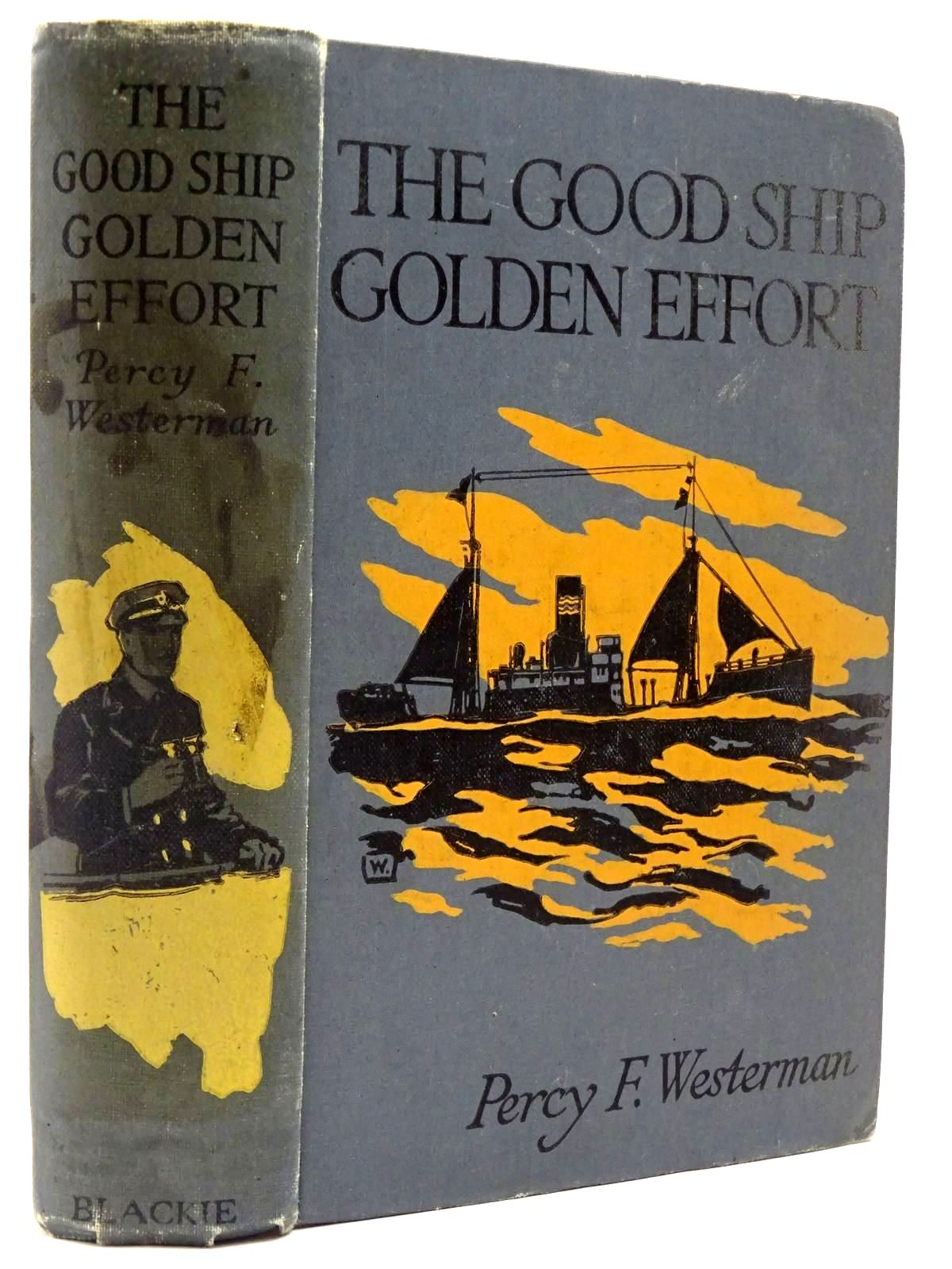 Photo of THE GOOD SHIP GOLDEN EFFORT written by Westerman, Percy F. illustrated by Wigfull, W. Edward published by Blackie & Son Ltd. (STOCK CODE: 2129997)  for sale by Stella & Rose's Books