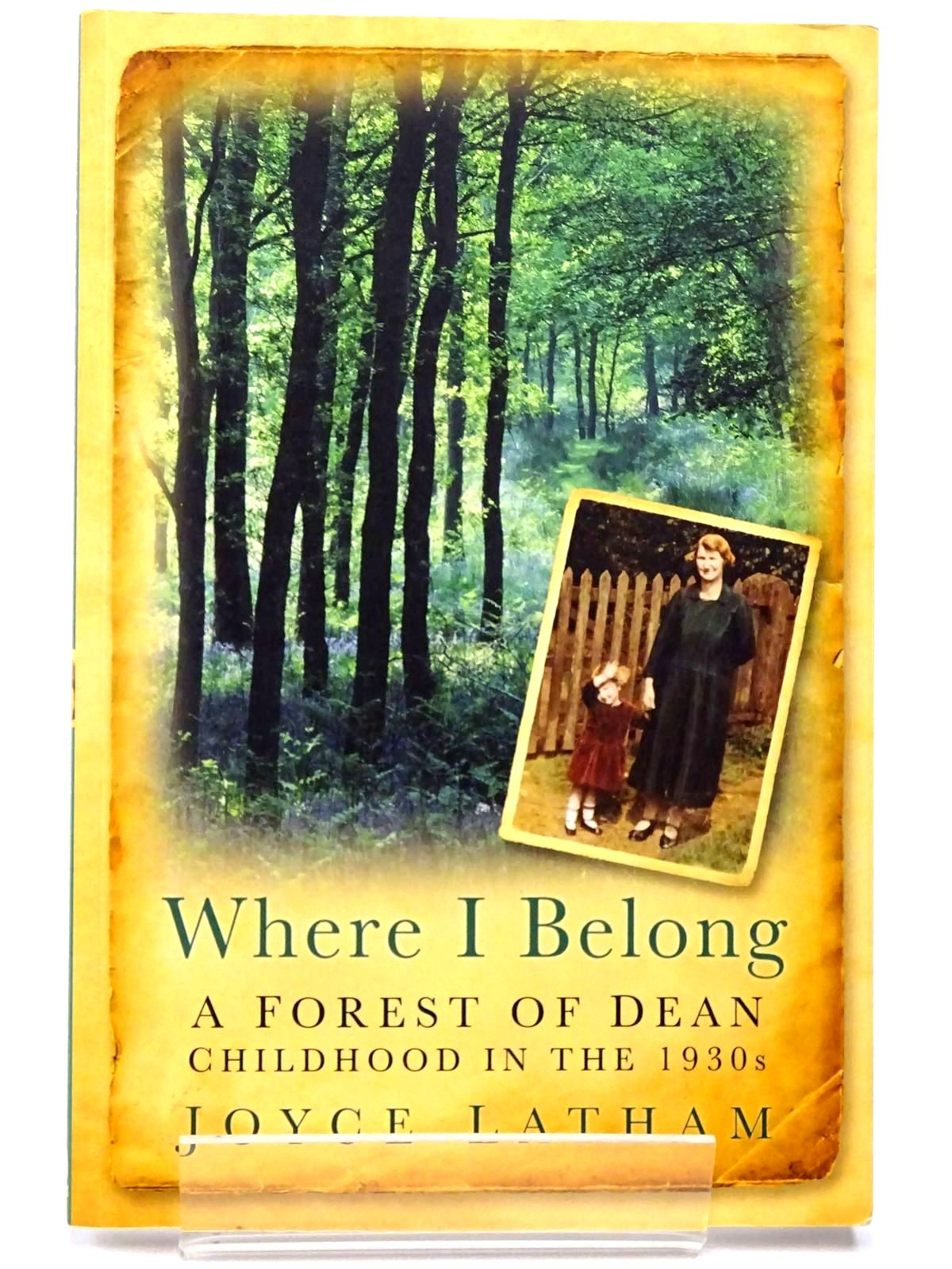 Photo of WHERE I BELONG A FOREST OF DEAN CHILDHOOD IN THE 1930S- Stock Number: 2130001