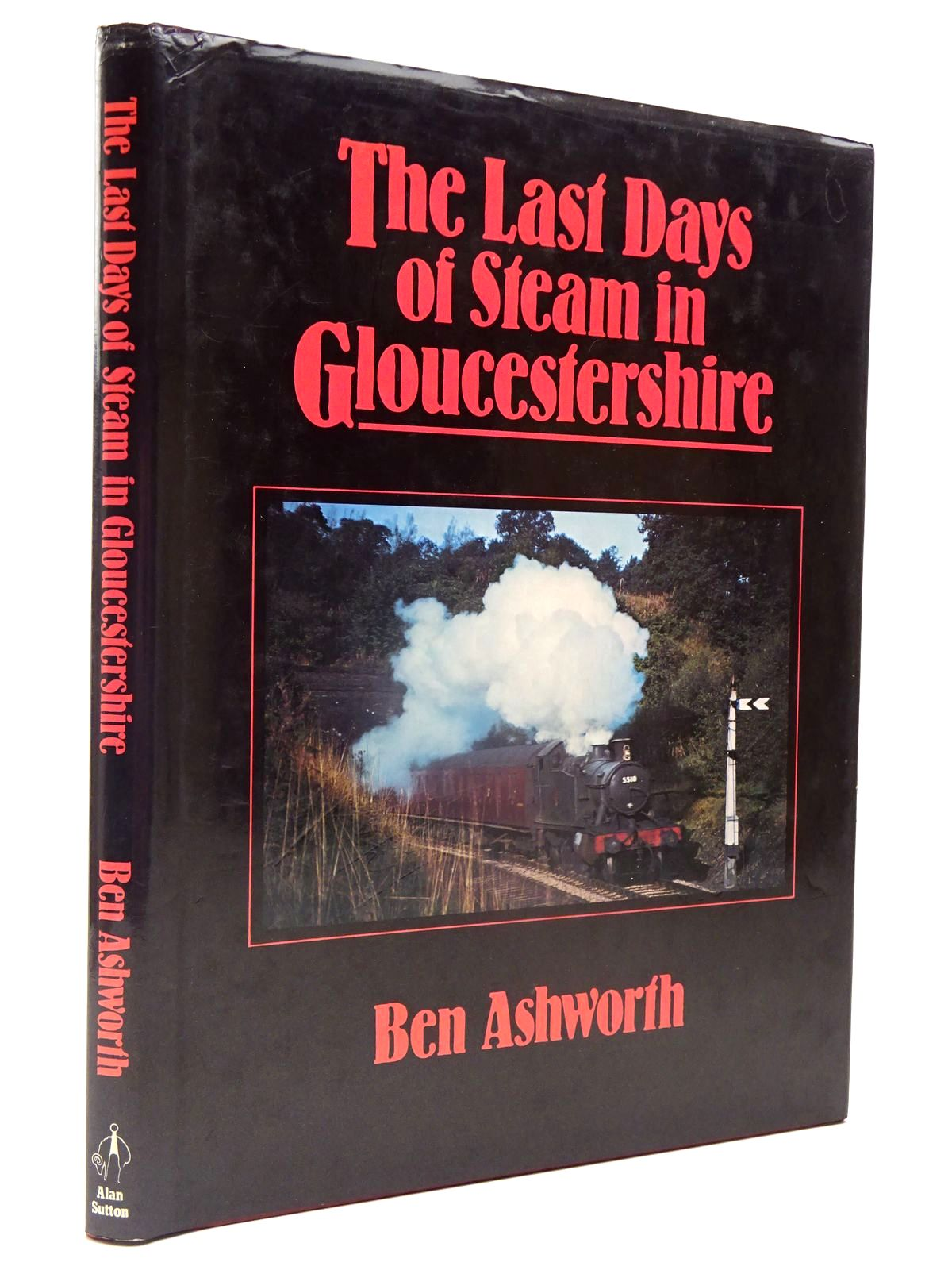 Photo of THE LAST DAYS OF STEAM IN GLOUCESTERSHIRE written by Ashworth, Ben published by Alan Sutton (STOCK CODE: 2130060)  for sale by Stella & Rose's Books