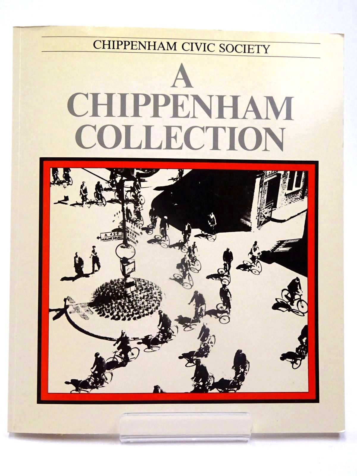 Photo of A CHIPPENHAM COLLECTION written by Jeffries, Sally published by The Chippenham Civic Society (STOCK CODE: 2130061)  for sale by Stella & Rose's Books