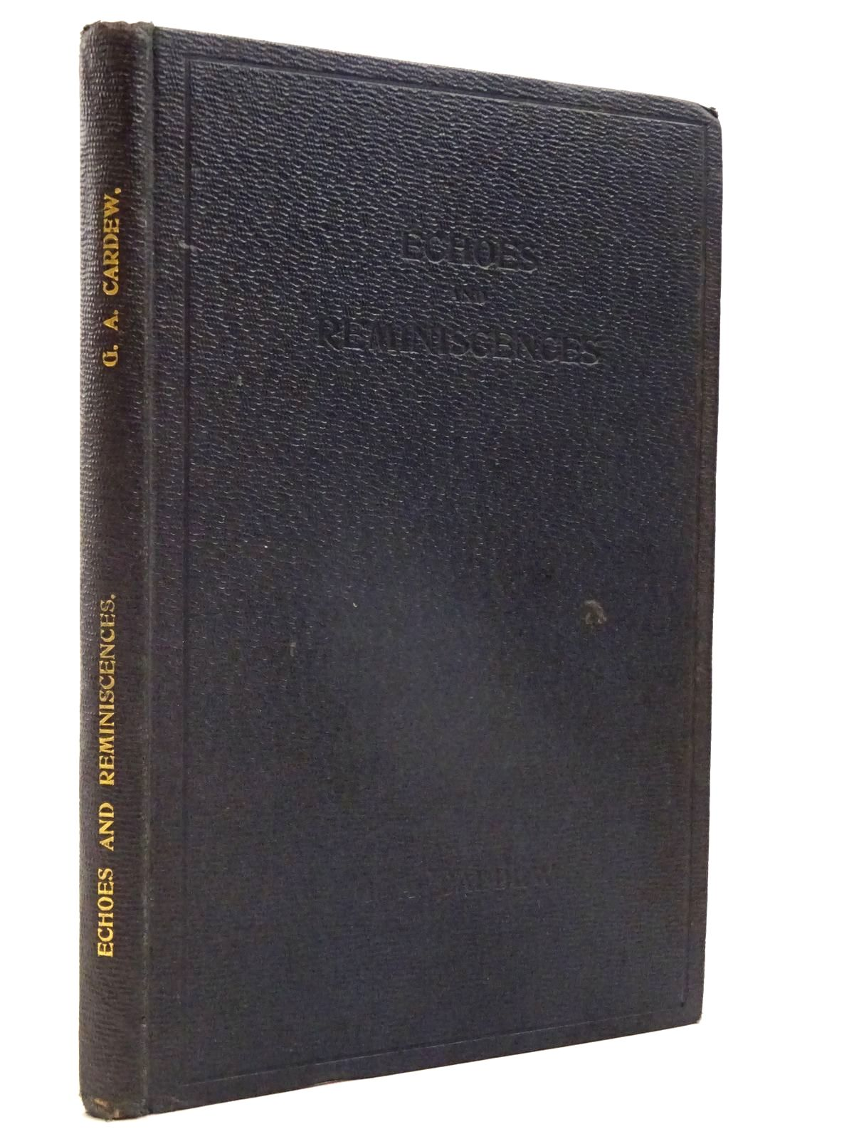 Photo of ECHOES & REMINISCENCES OF MEDICAL PRACTITIONERS IN CHELTENHAM OF THE NINETEENTH CENTURY written by Cardew, G. Arthur published by Ed. J. Burrow & Co. Ltd. (STOCK CODE: 2130089)  for sale by Stella & Rose's Books